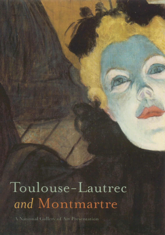 Toulouse-Lautrec and Montmarte