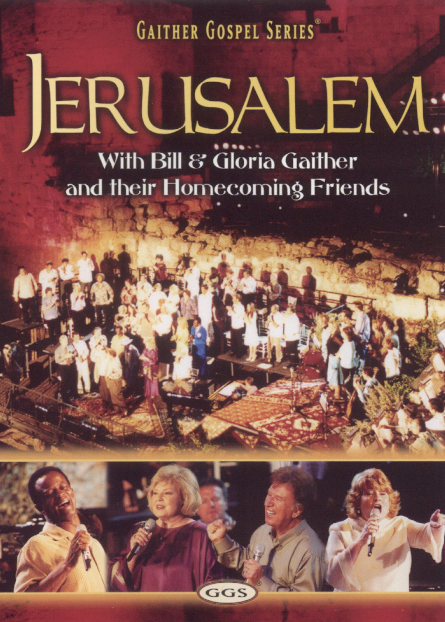 Bill and Gloria Gaither and Their Homecoming Friends: Jerusalem Homecoming