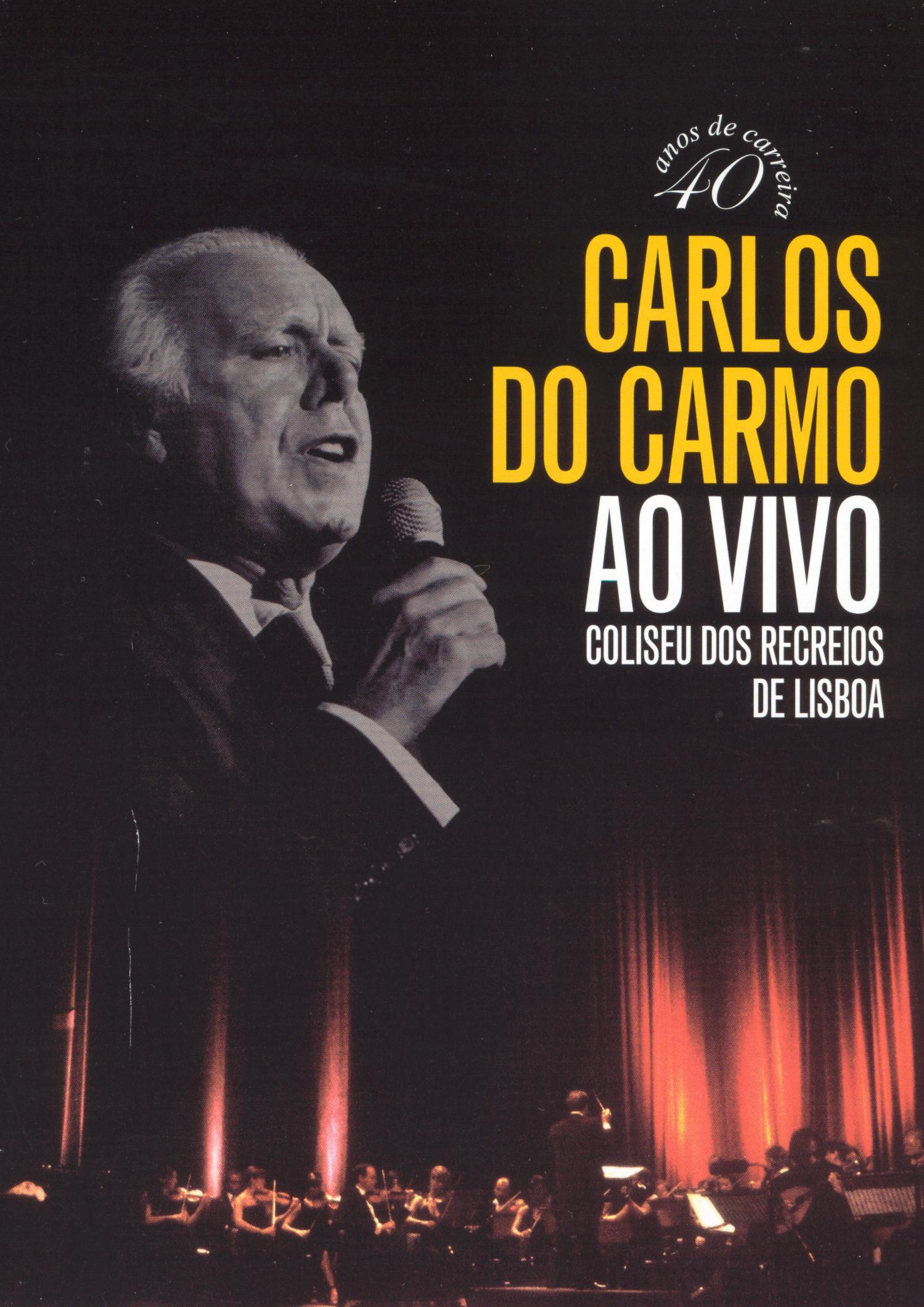 Carlos do Carmo: Ao Vivo - Coliseu dos Recreios de Lisboa