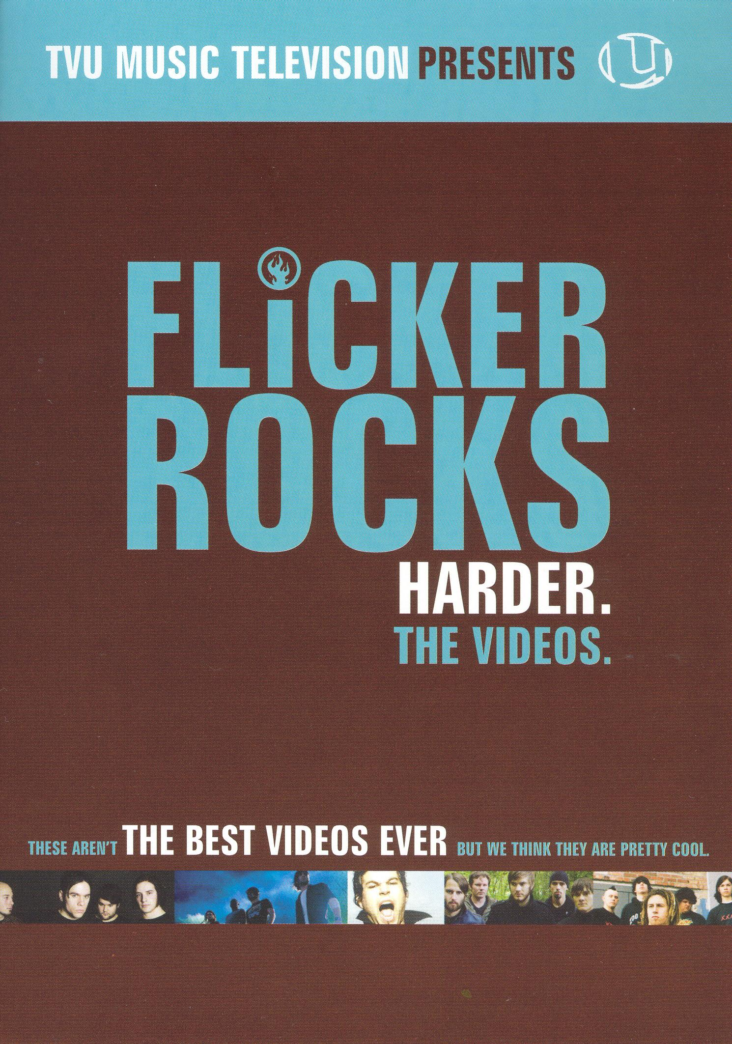 Flicker Rocks Harder: The Videos