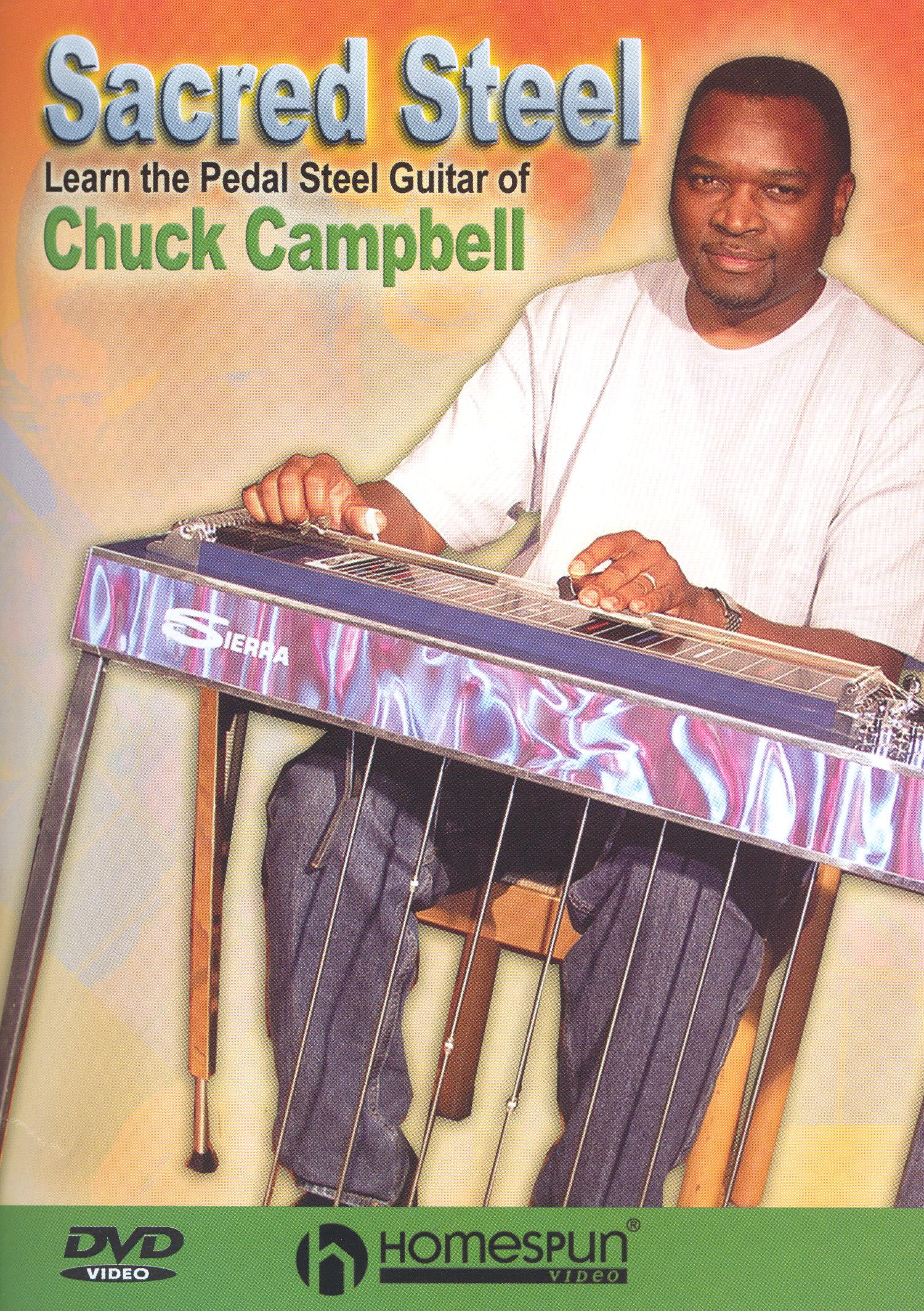 Sacred Steel: Learn the Pedal Steel Guitar Of Chuck Campbell