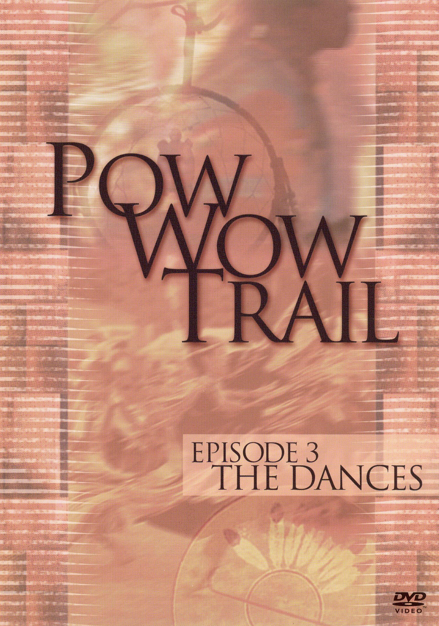 Pow Wow Trail, Episode 3: The Dances
