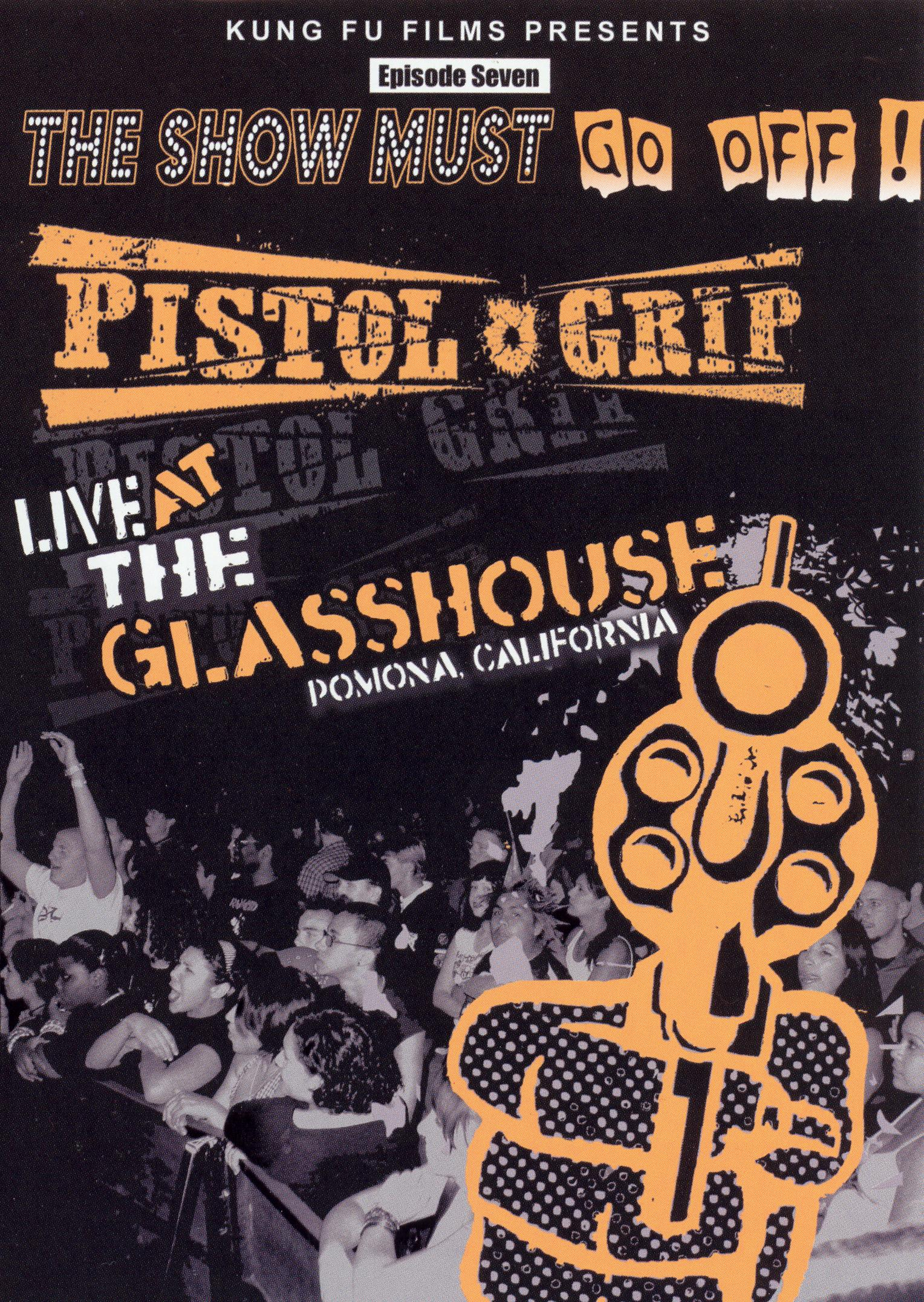 The Show Must Go Off! Pistol Grip - Live at The Glasshouse