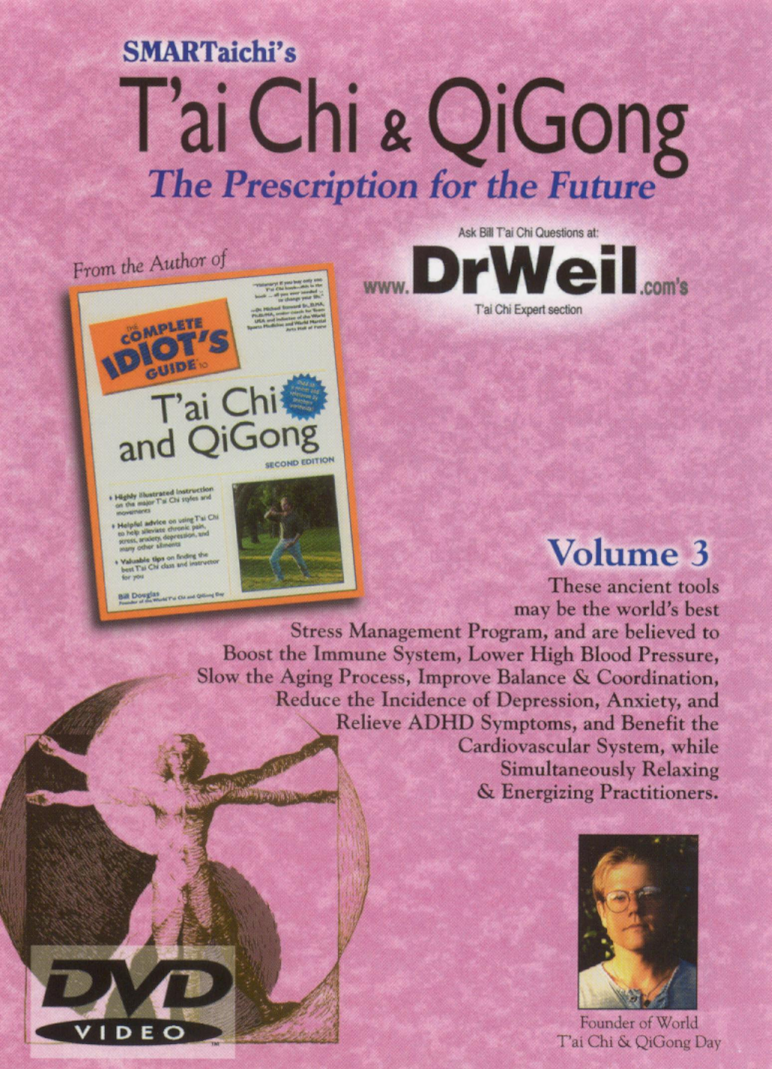 T'ai Chi & QiGong: The Prescription for the Future, Vol. 3