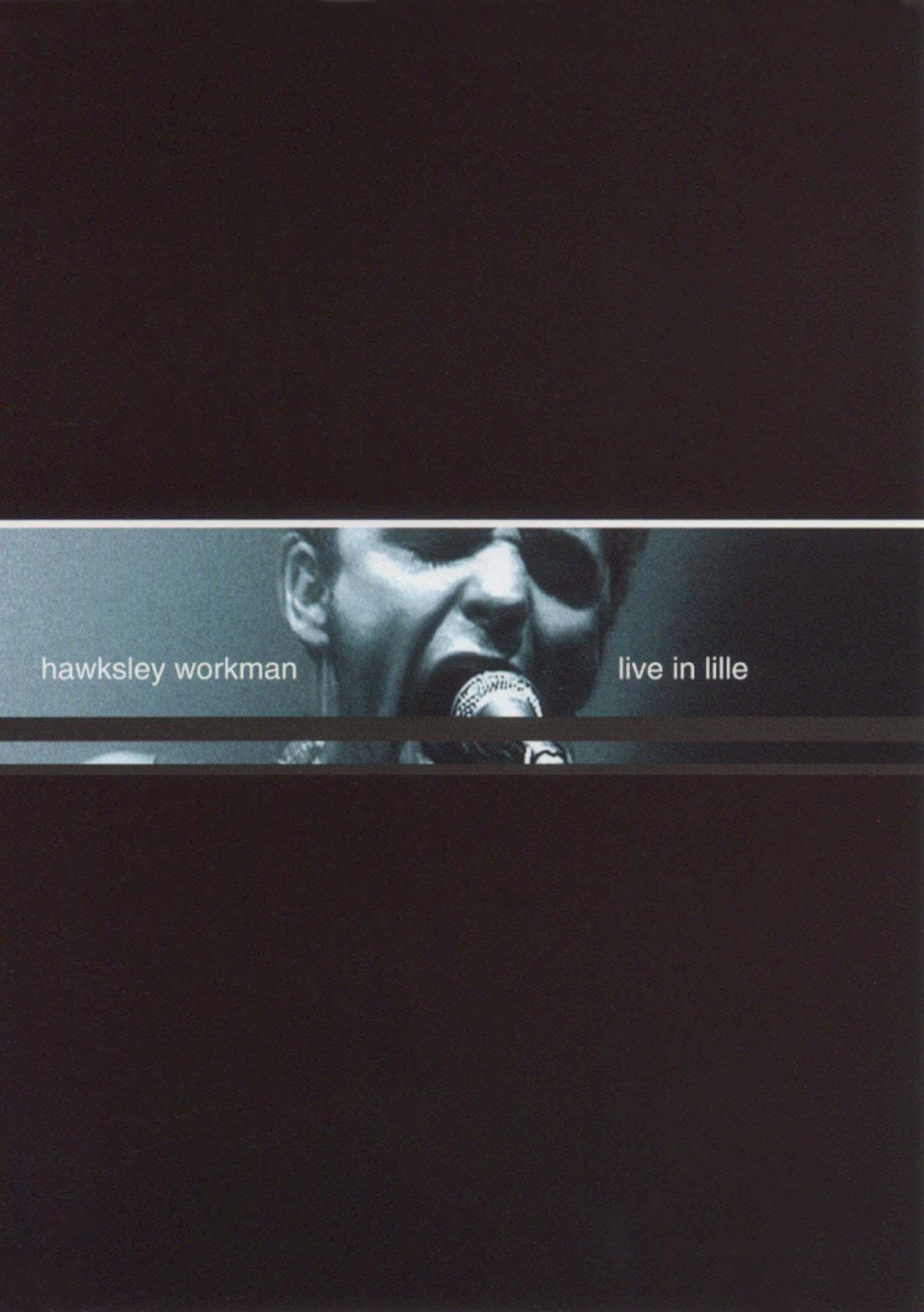 Hawksley Workmen: Live In Lille