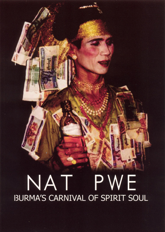 Nat Pwe: Burma's Carnival of Spirit Soul