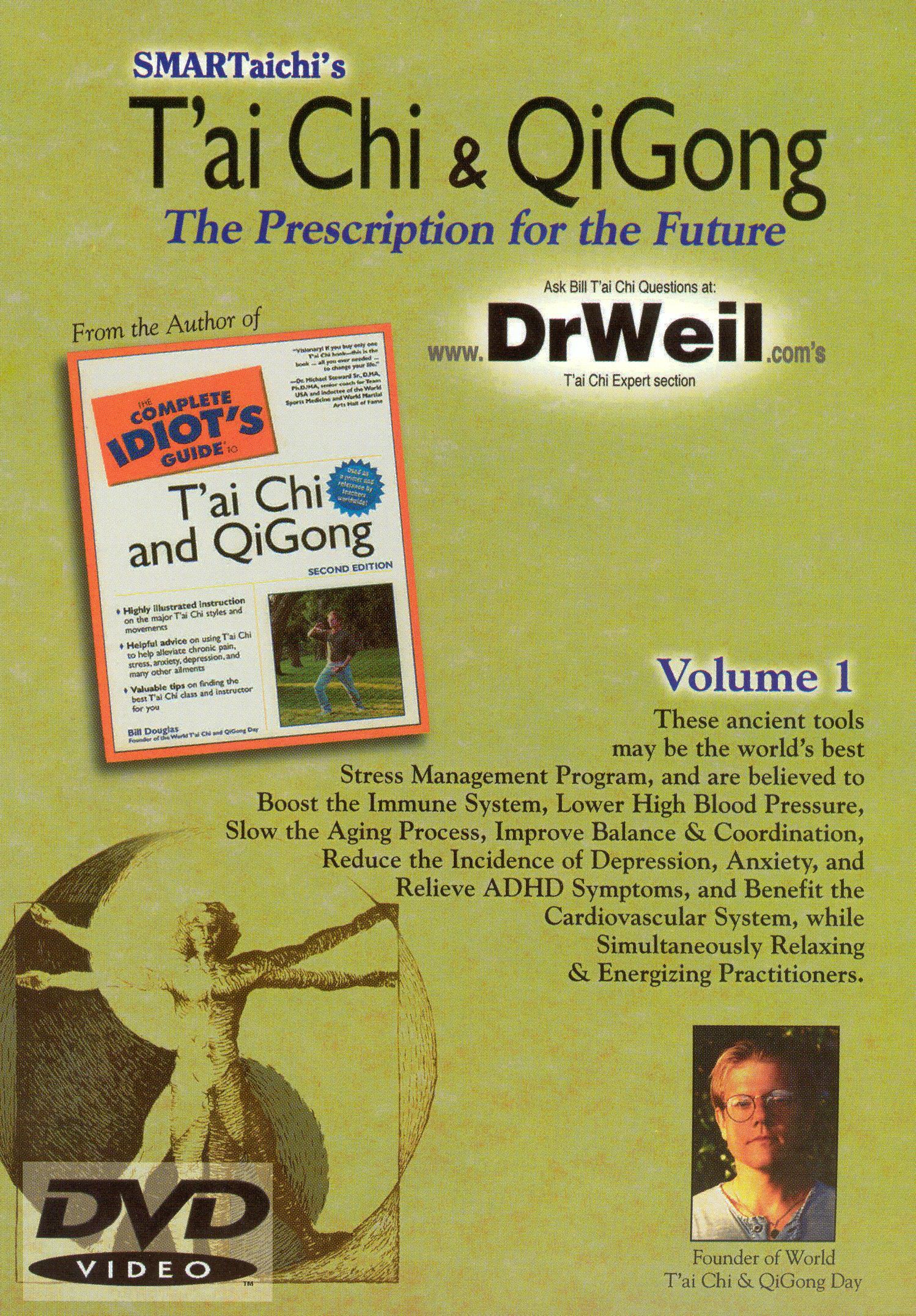 T'ai Chi & QiGong: The Prescription for the Future, Vol. 1