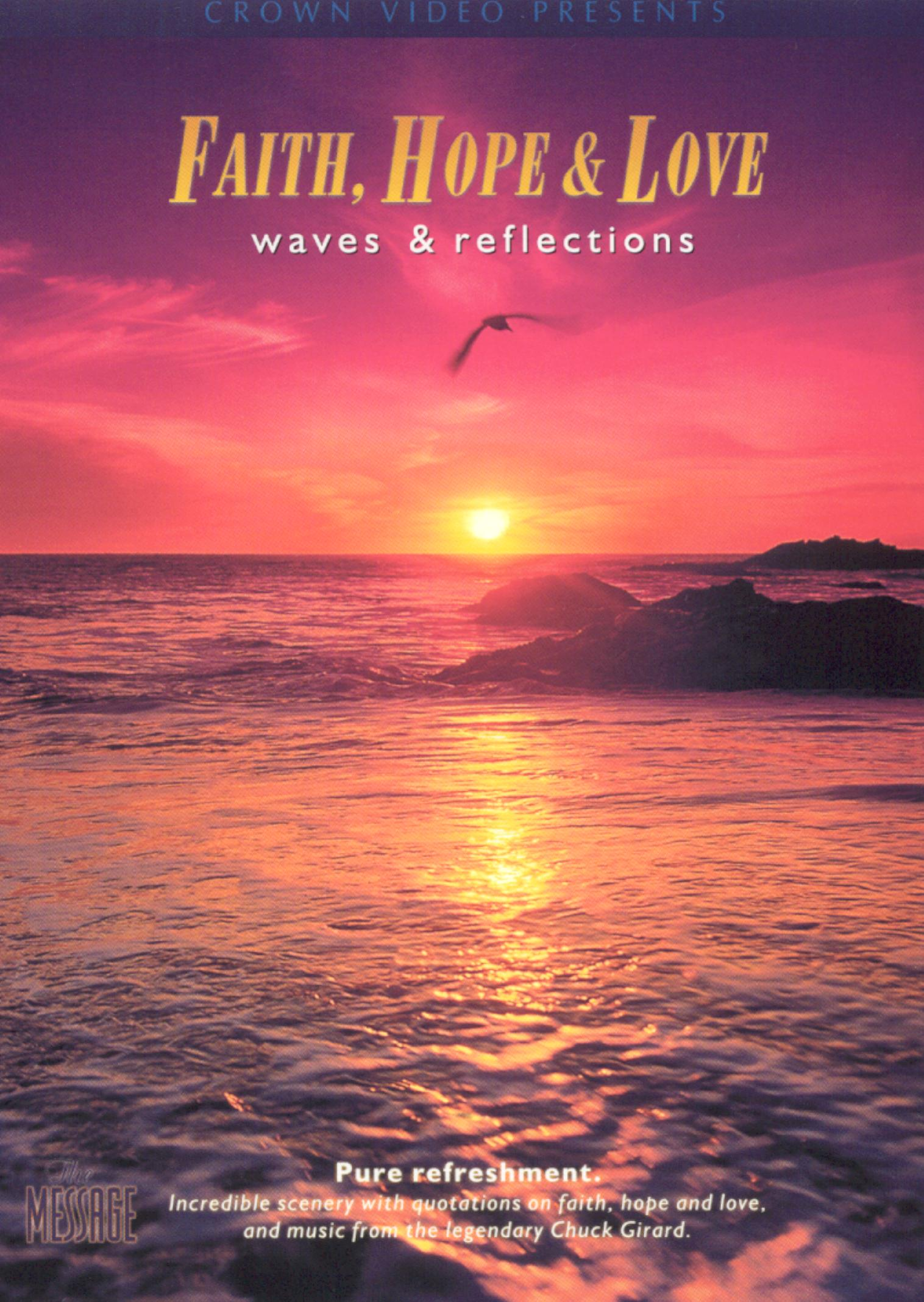 Faith, Hope & Love: Waves and Reflections