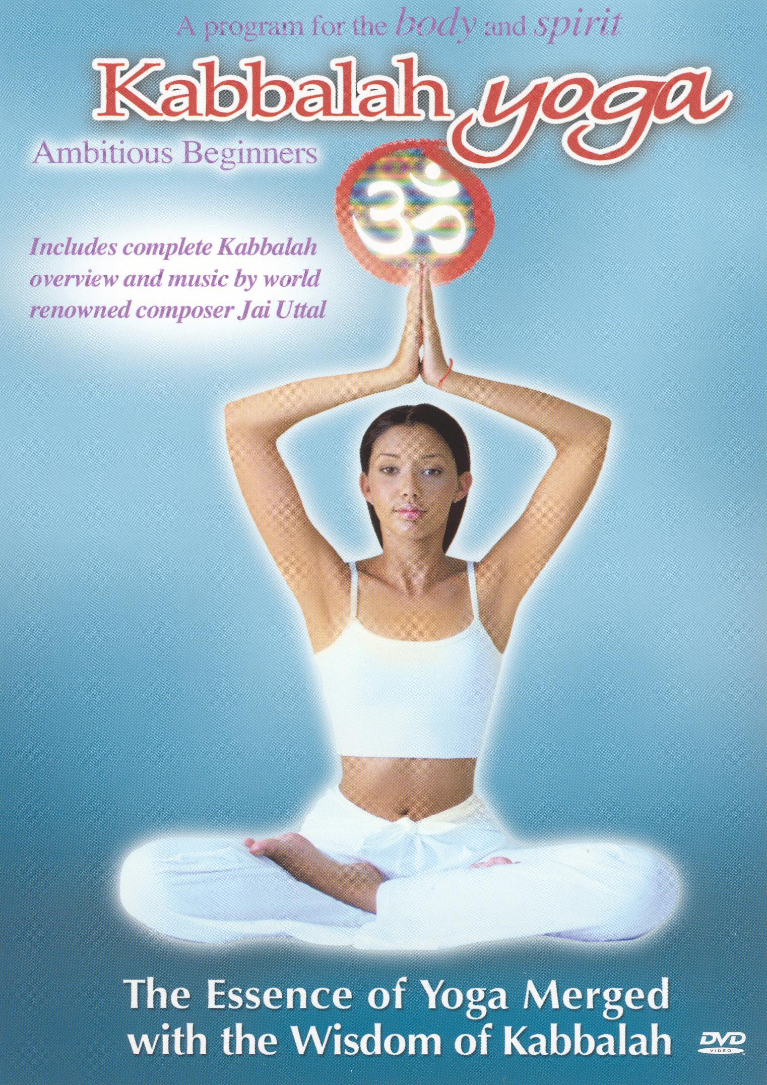 Kabbalah Yoga: Ambitious Beginners