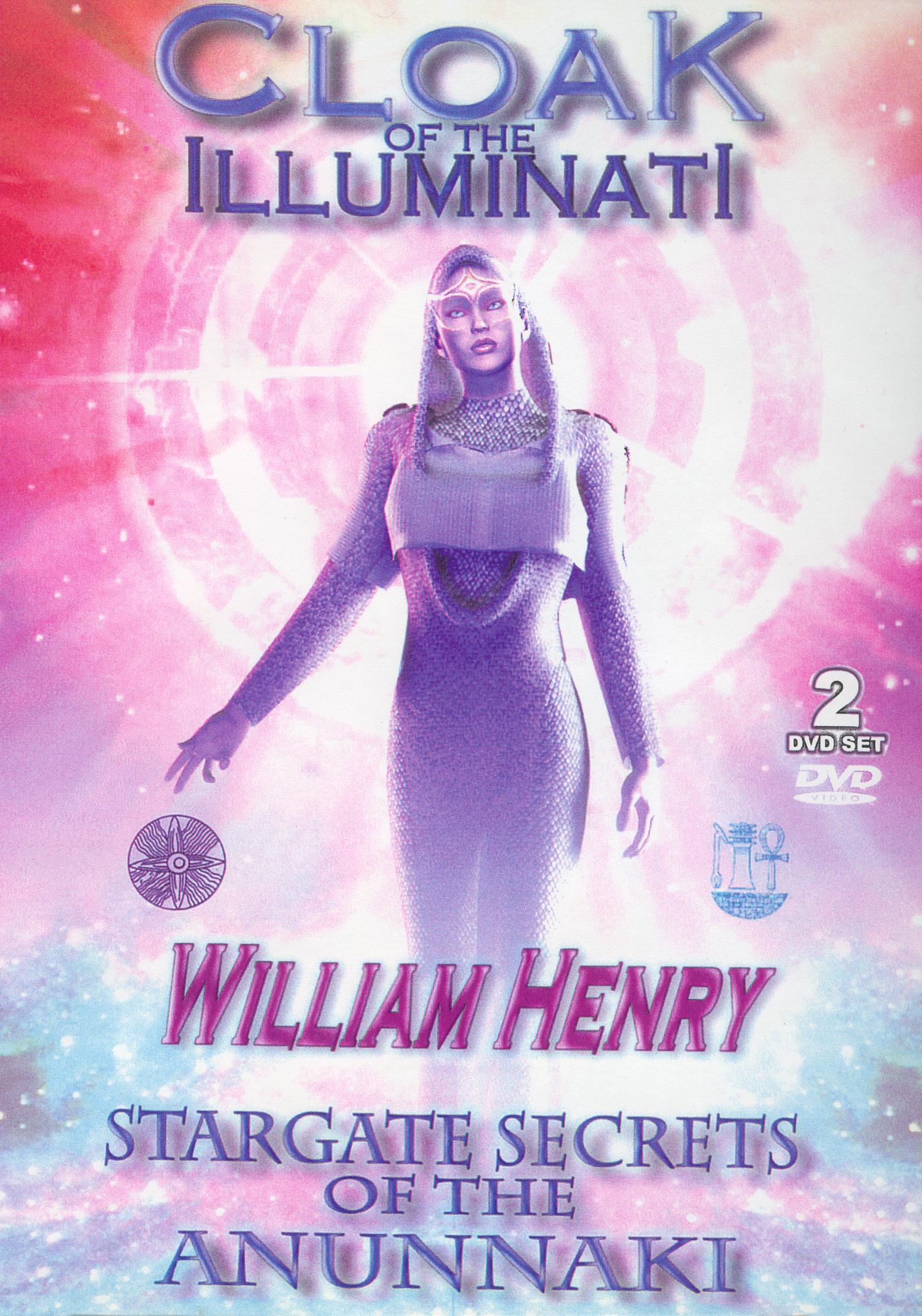 Cloak of the Illuminati: William Henry - Stargate Secrets of the Anunnaki