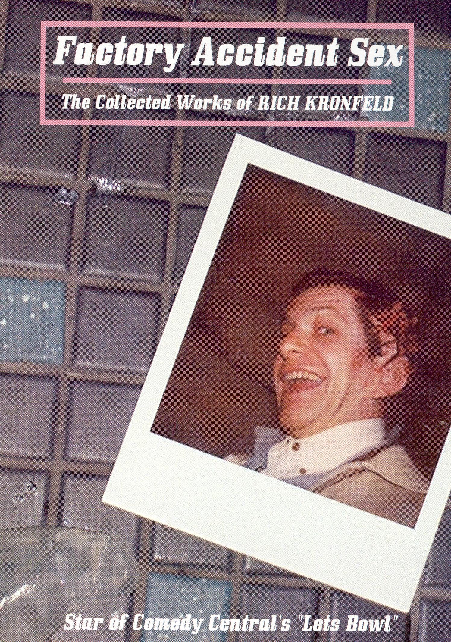 Rich Kronfeld: Factory Accident Sex