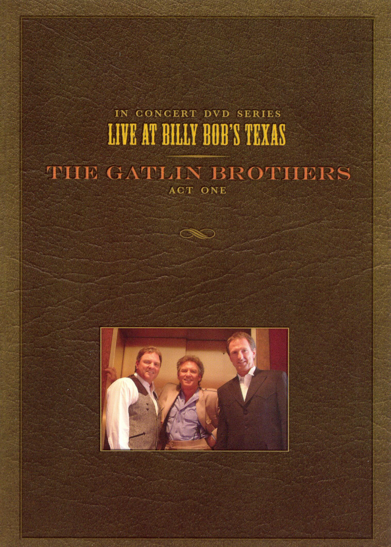 Gatlin Brothers: Live At Billy Bob's Texas (Act One)