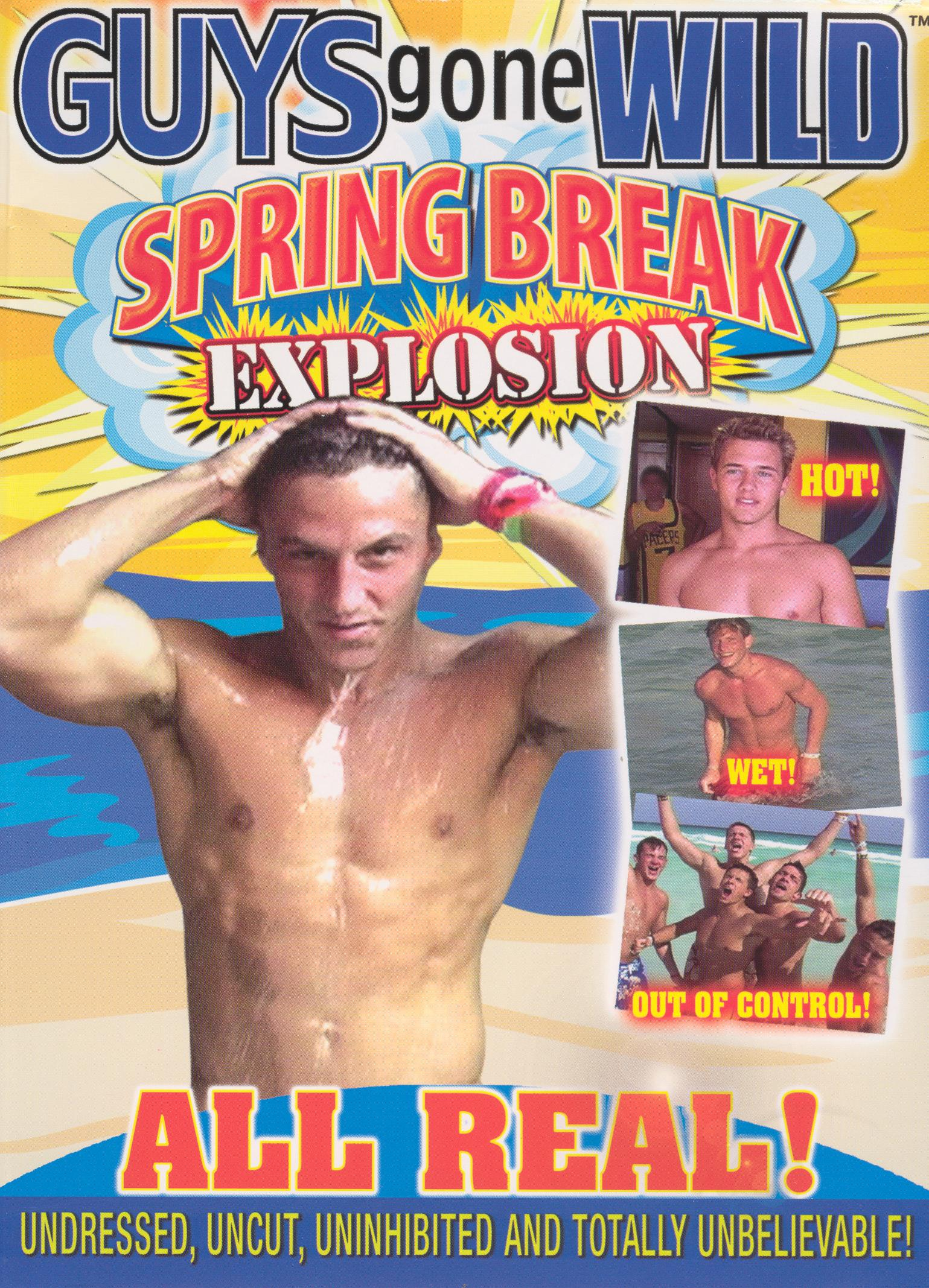 Guys Gone Wild: Spring Break Explosion