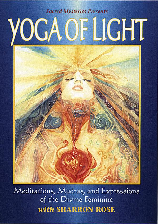 Yoga of Light: Meditation, Mudras, and Expressions of the Divine Feminine