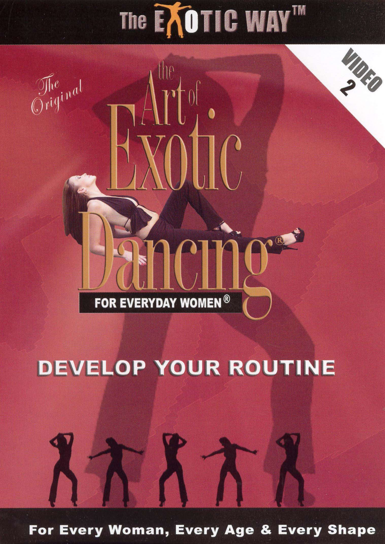 The Art of Exotic Dancing For Everyday Women, Vol. 2: Develop Your Routine