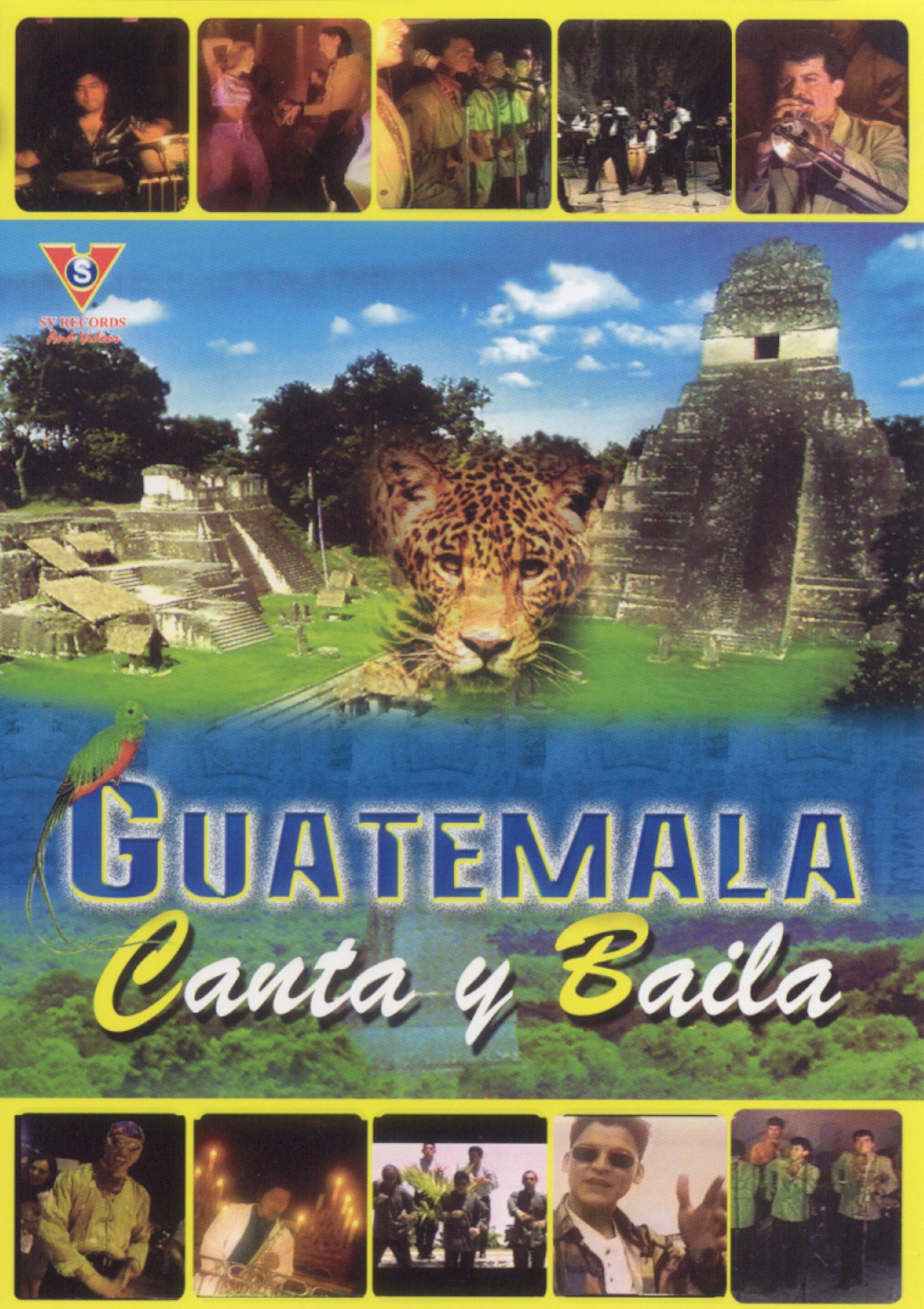 Guatemala: Canta Y Baila