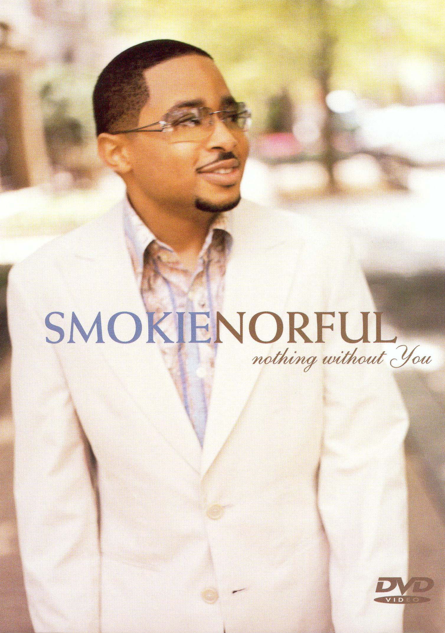 Smokie Norful: Nothing Without You