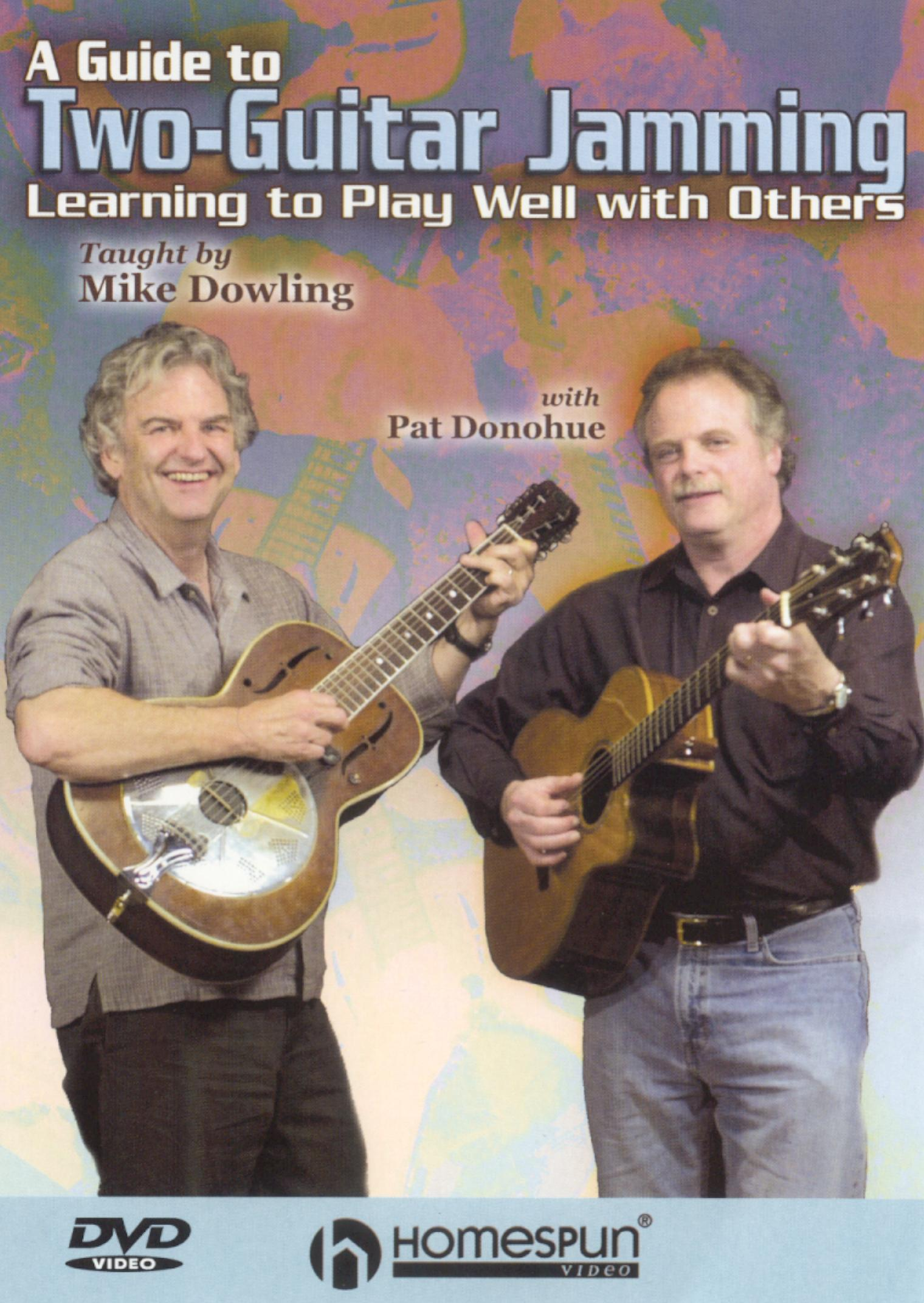 Mike Dowling and Pat Donohue: A Guide to Two Guitar Jamming