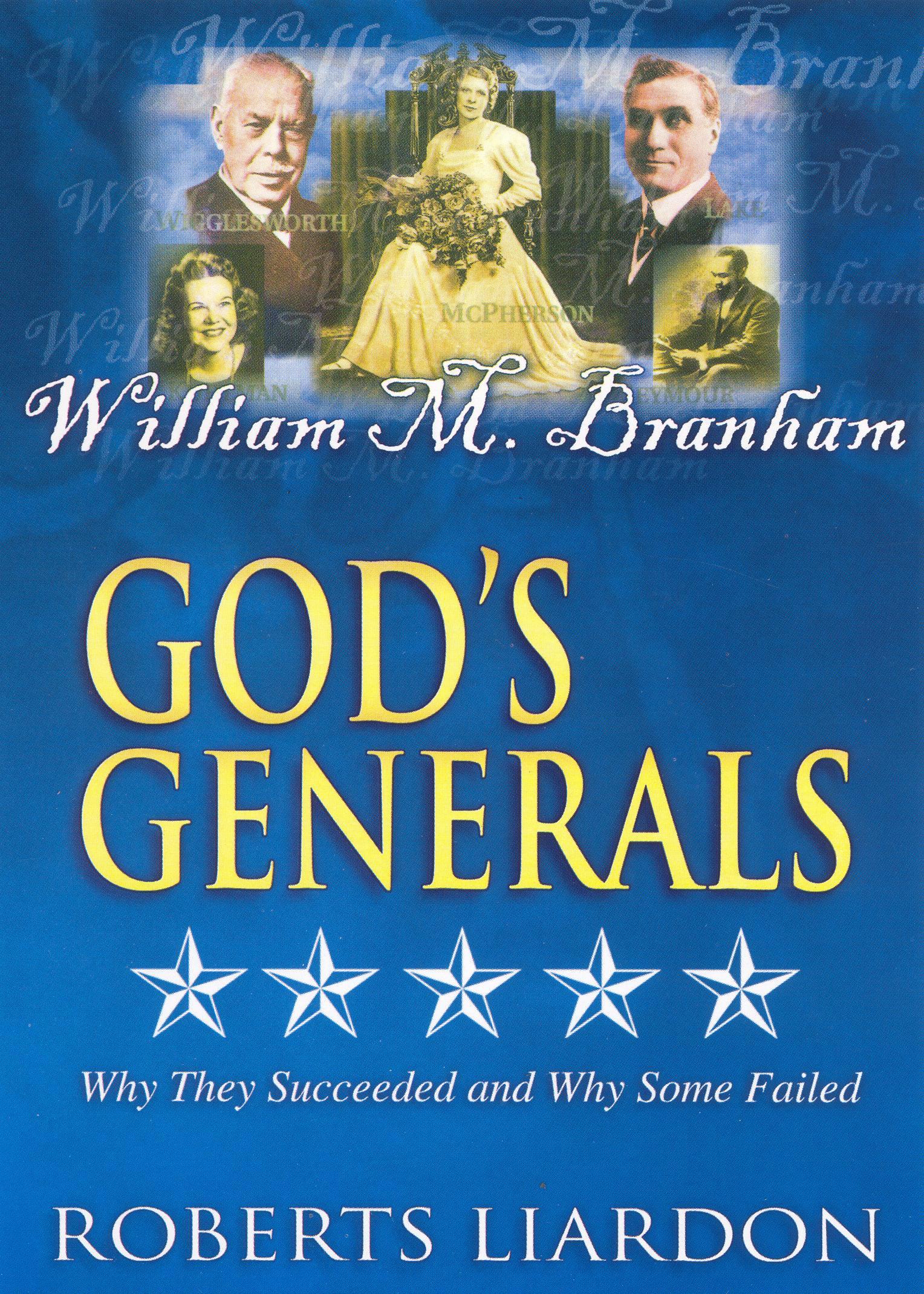 God's Generals: William M. Branham - Man of Notable Signs and Wonders