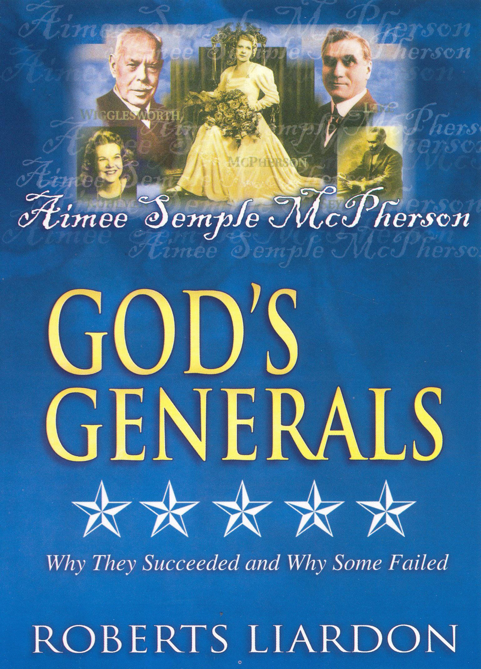 God's Generals: Aimee Semple McPherson - Woman of Destiny