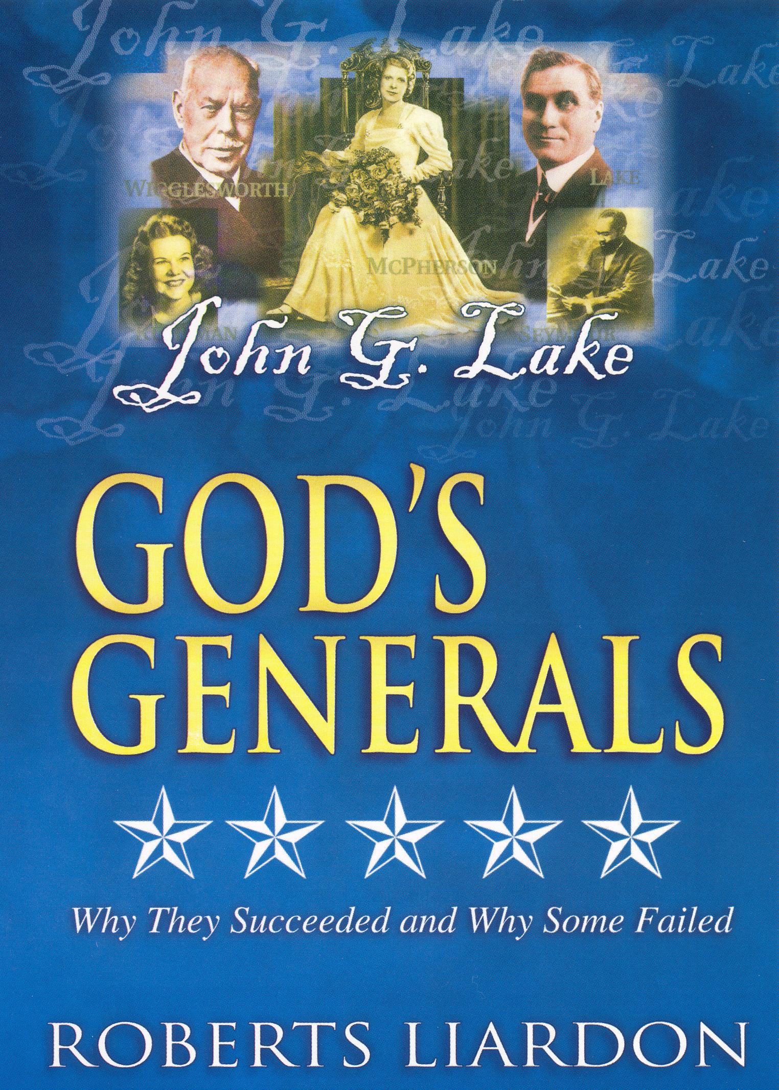 God's Generals: John G. Lake - A Man of Healing