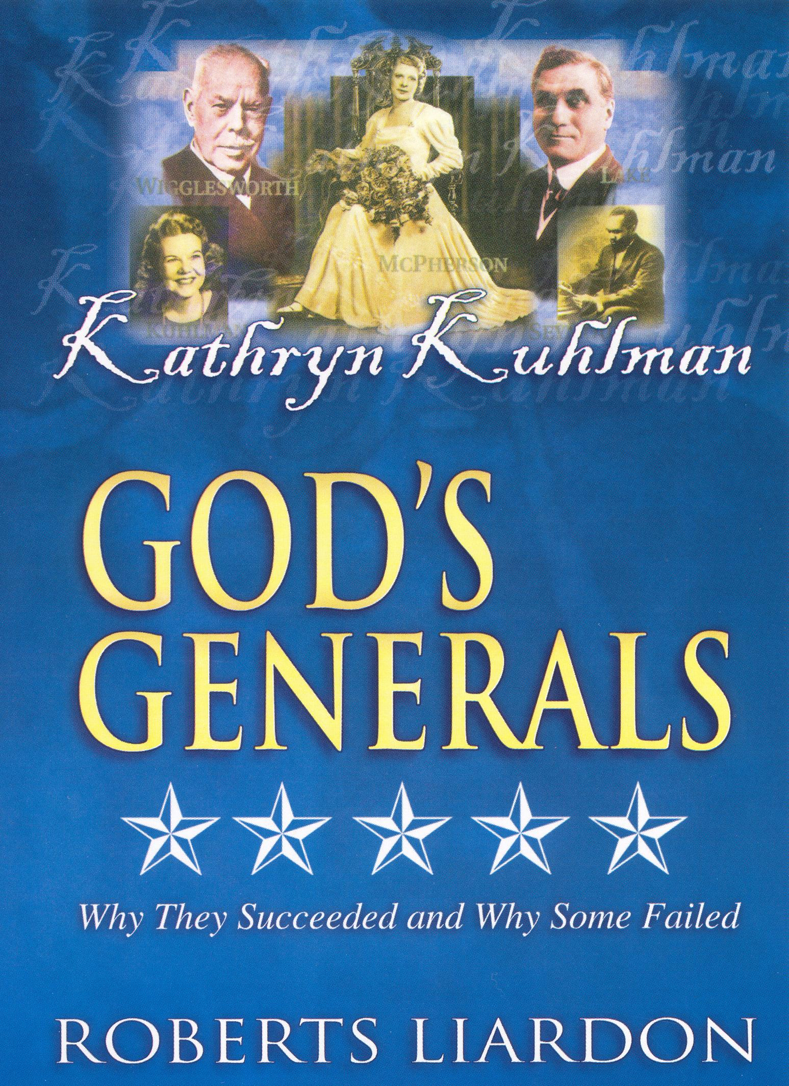 God's Generals: Kathryn Kuhlman - The Woman Who Believed in Miracles