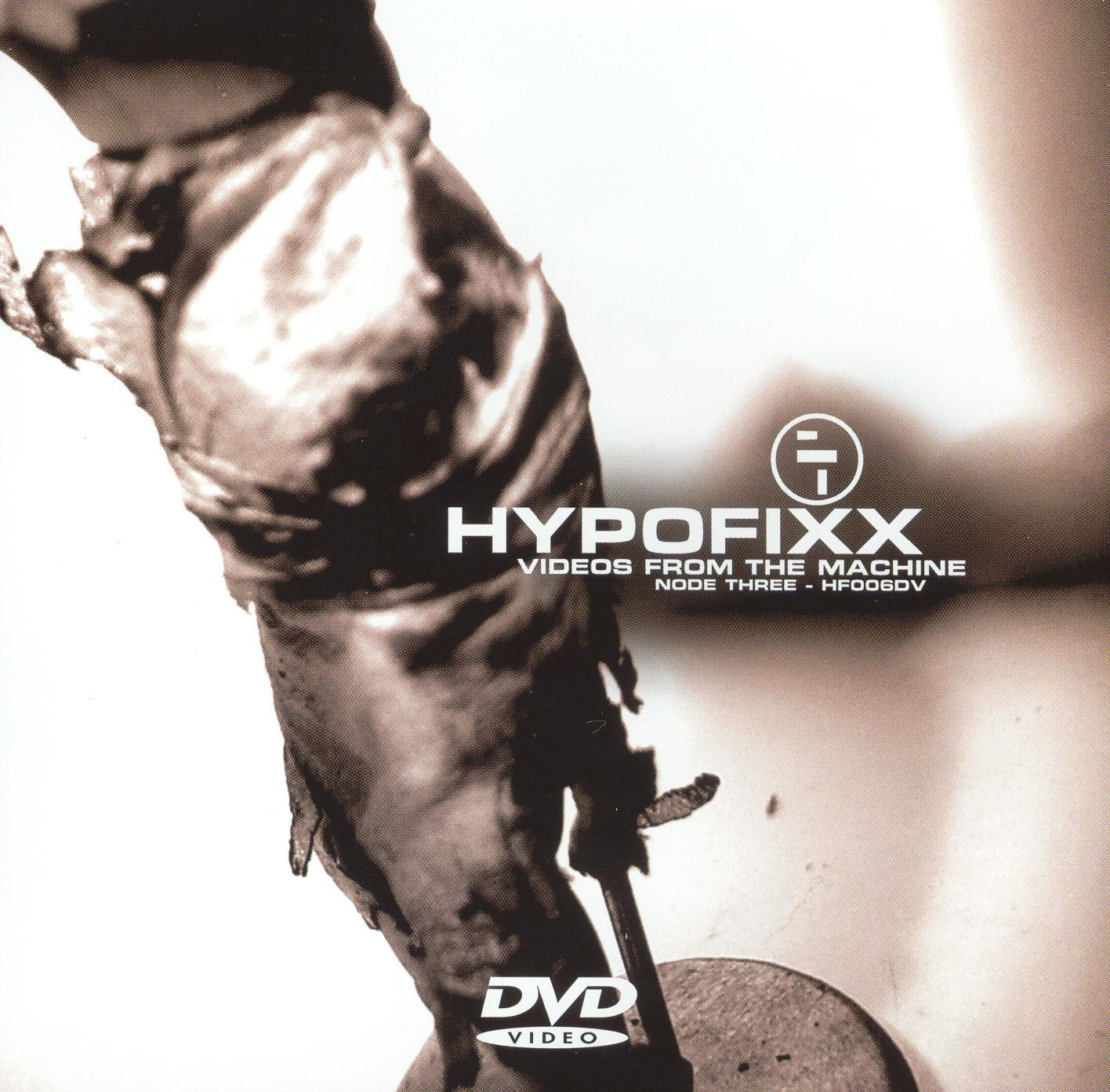 HypoFixx: Videos From the Machine