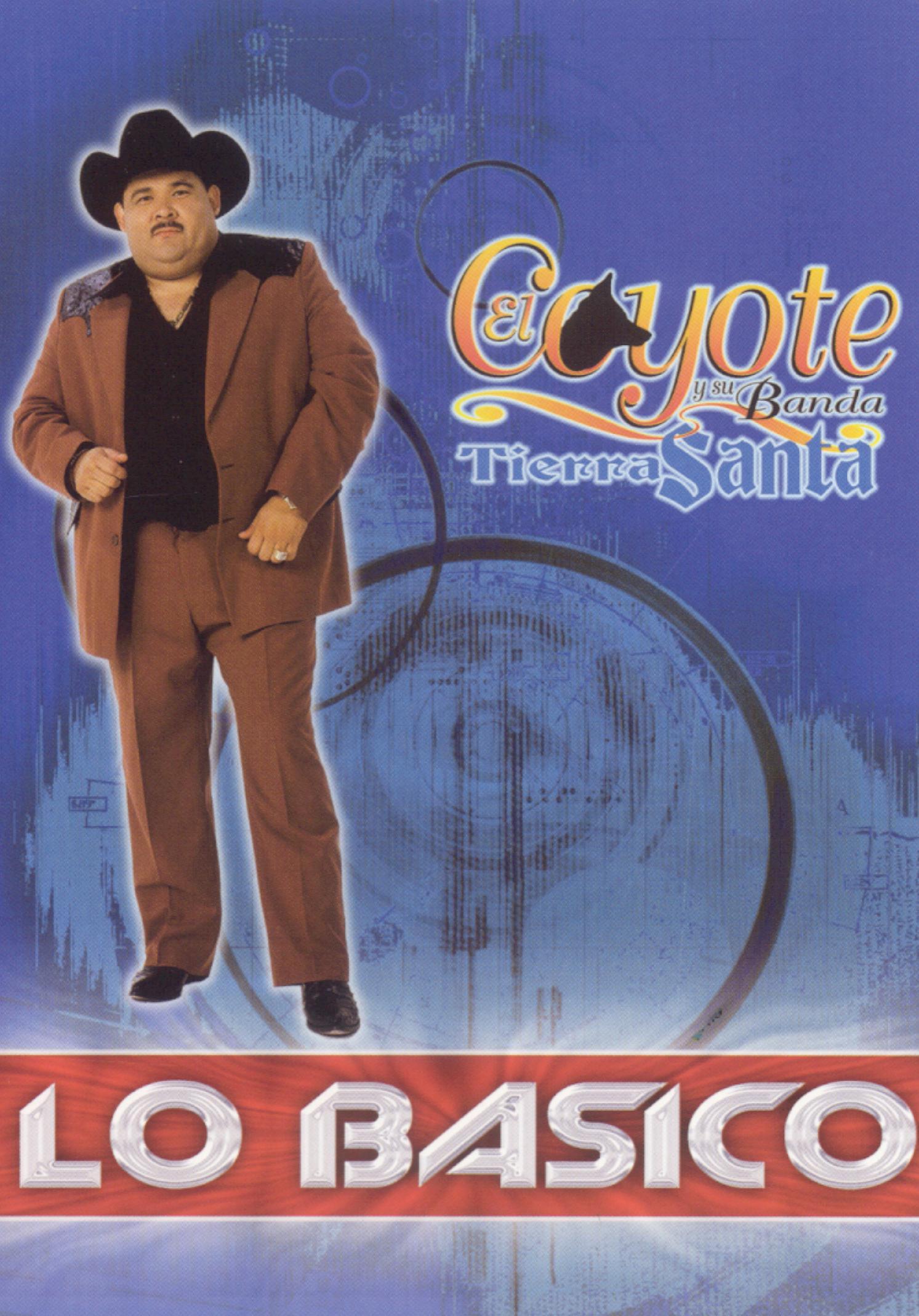 El Coyote y su Banda Tierra Santa: Lo Basico