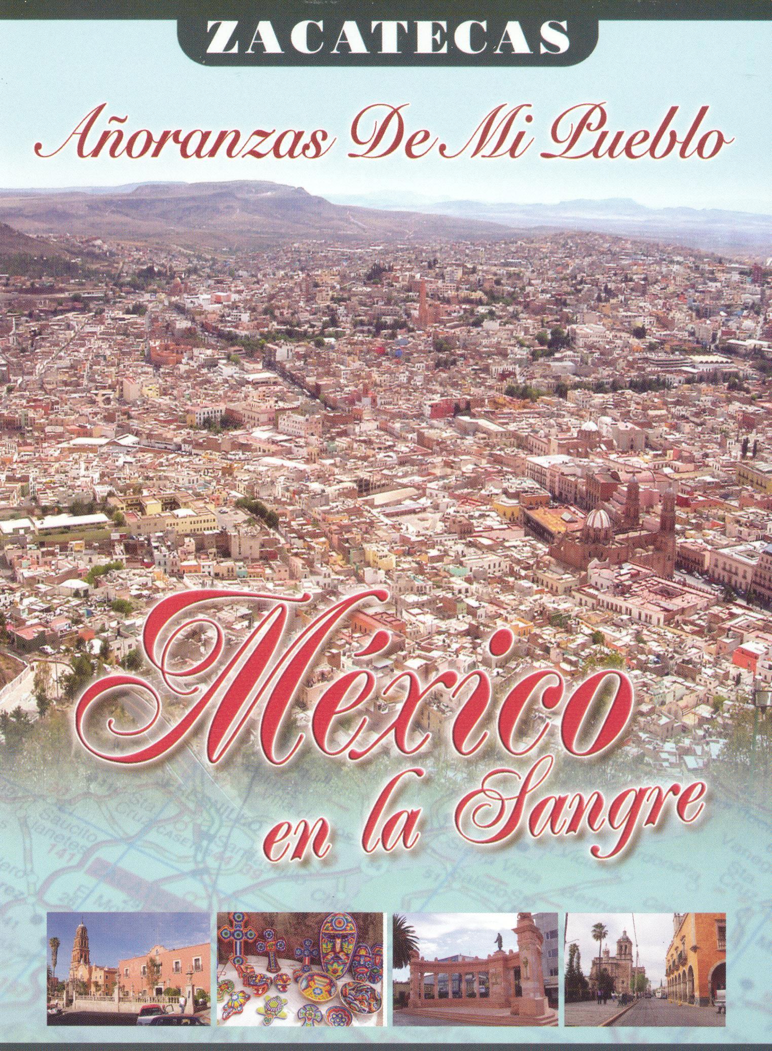 Mexico en la Sangre: Zacatecas