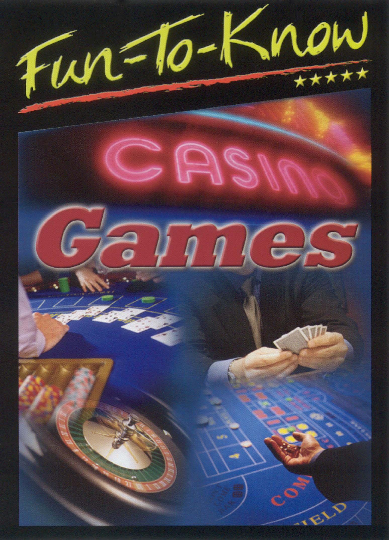 Fun To Know: Casino Games