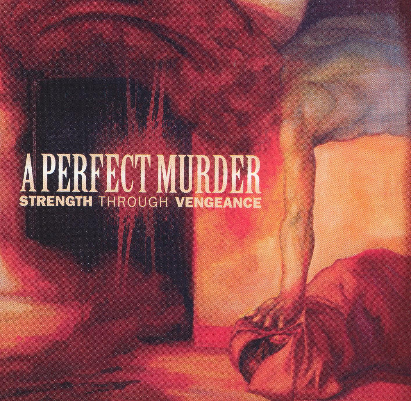 Perfect Murder: Strength Through Vengeance