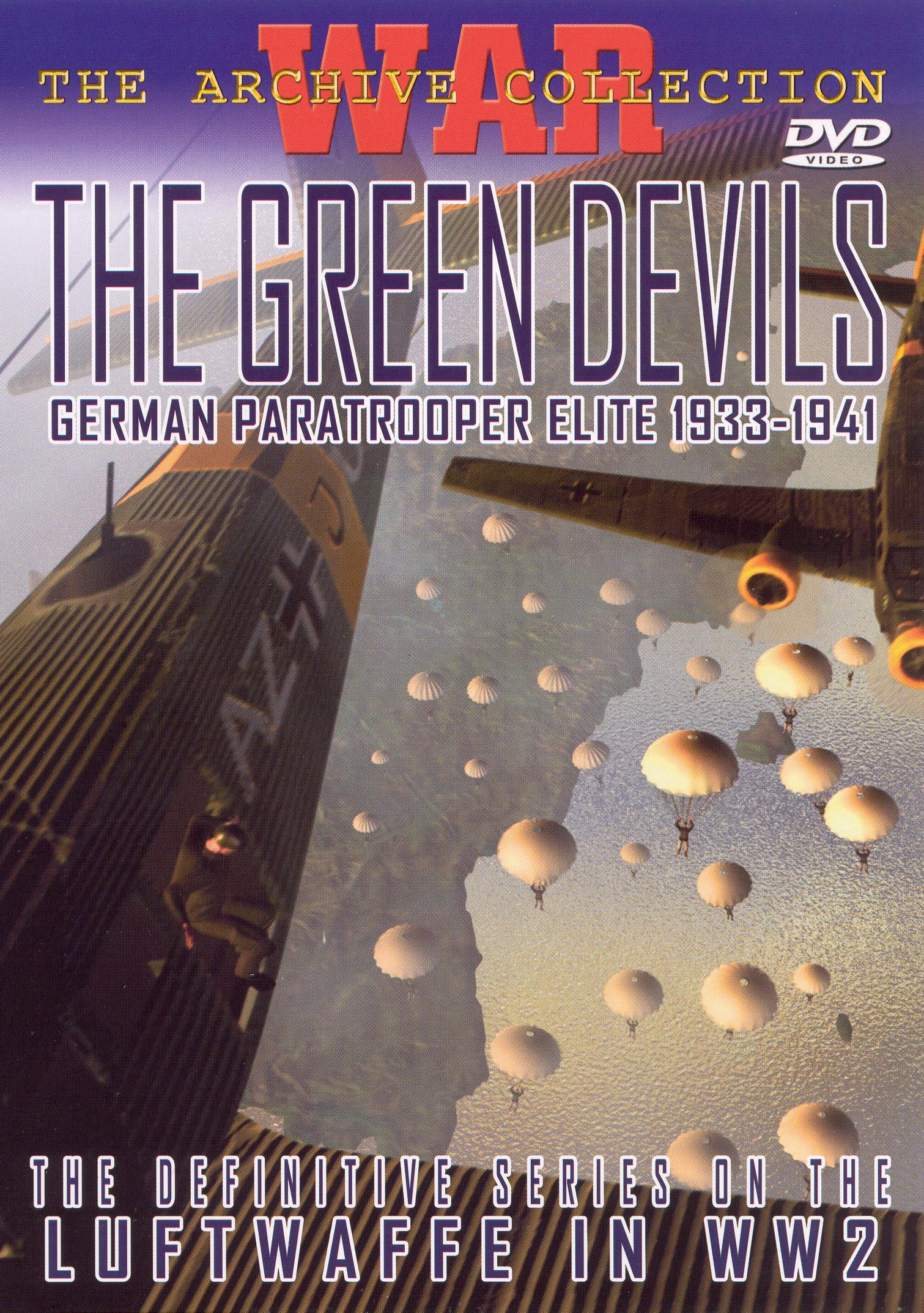 The Green Devils: The German Paratrooper Elite 1933-1941