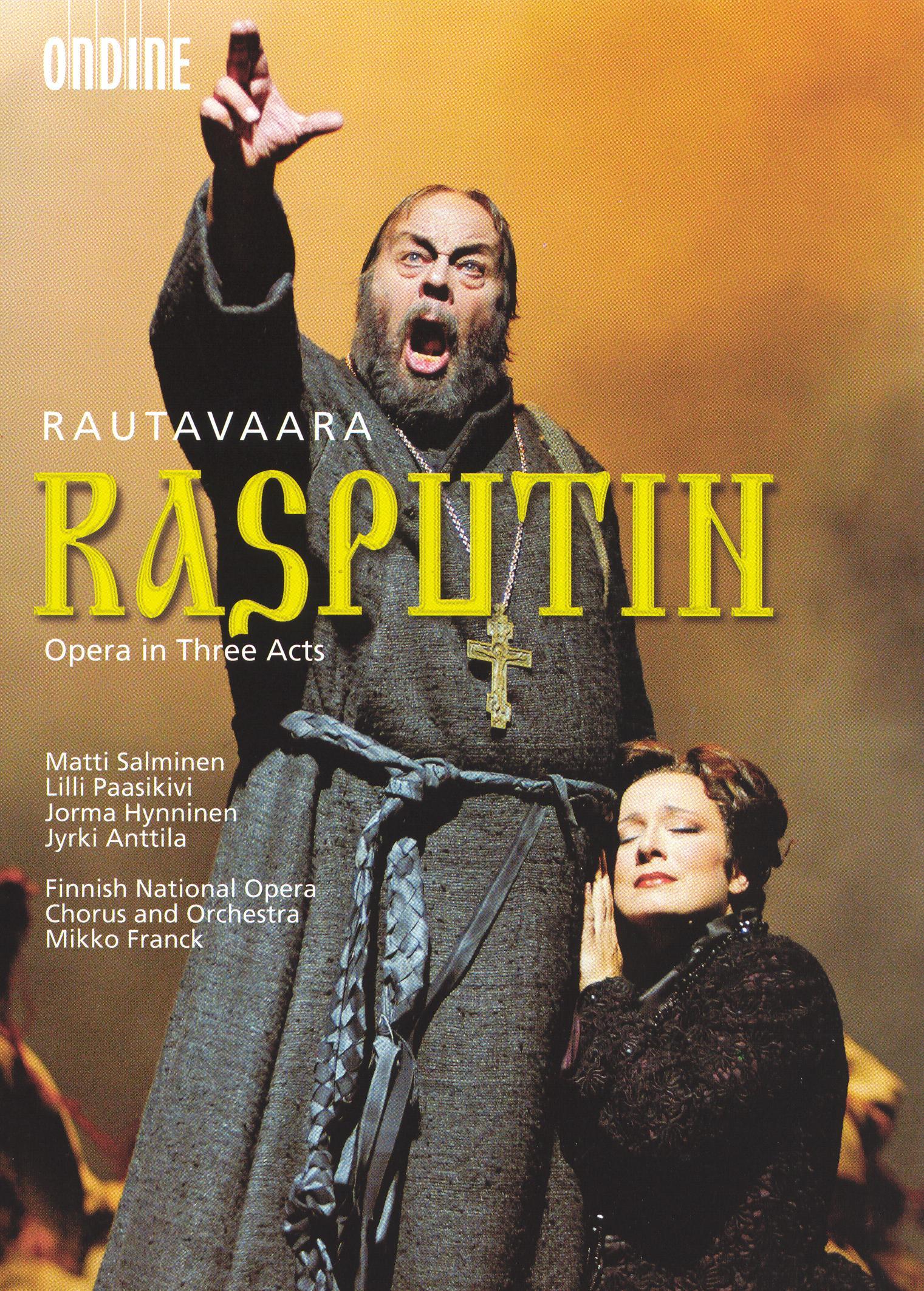 Rautavaara: Rasputin Opera In Three Acts