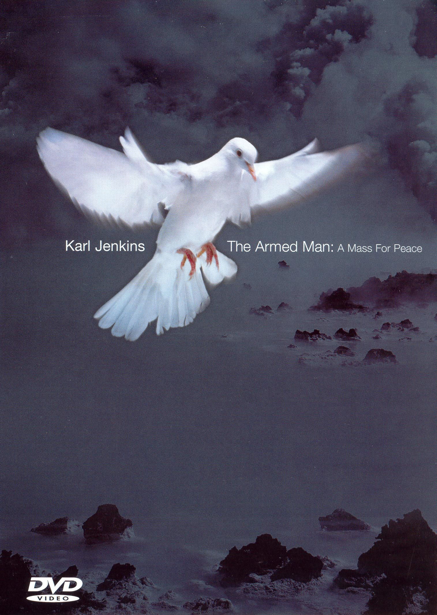 Karl Jenkins: The Armed Man a Mass for Peace