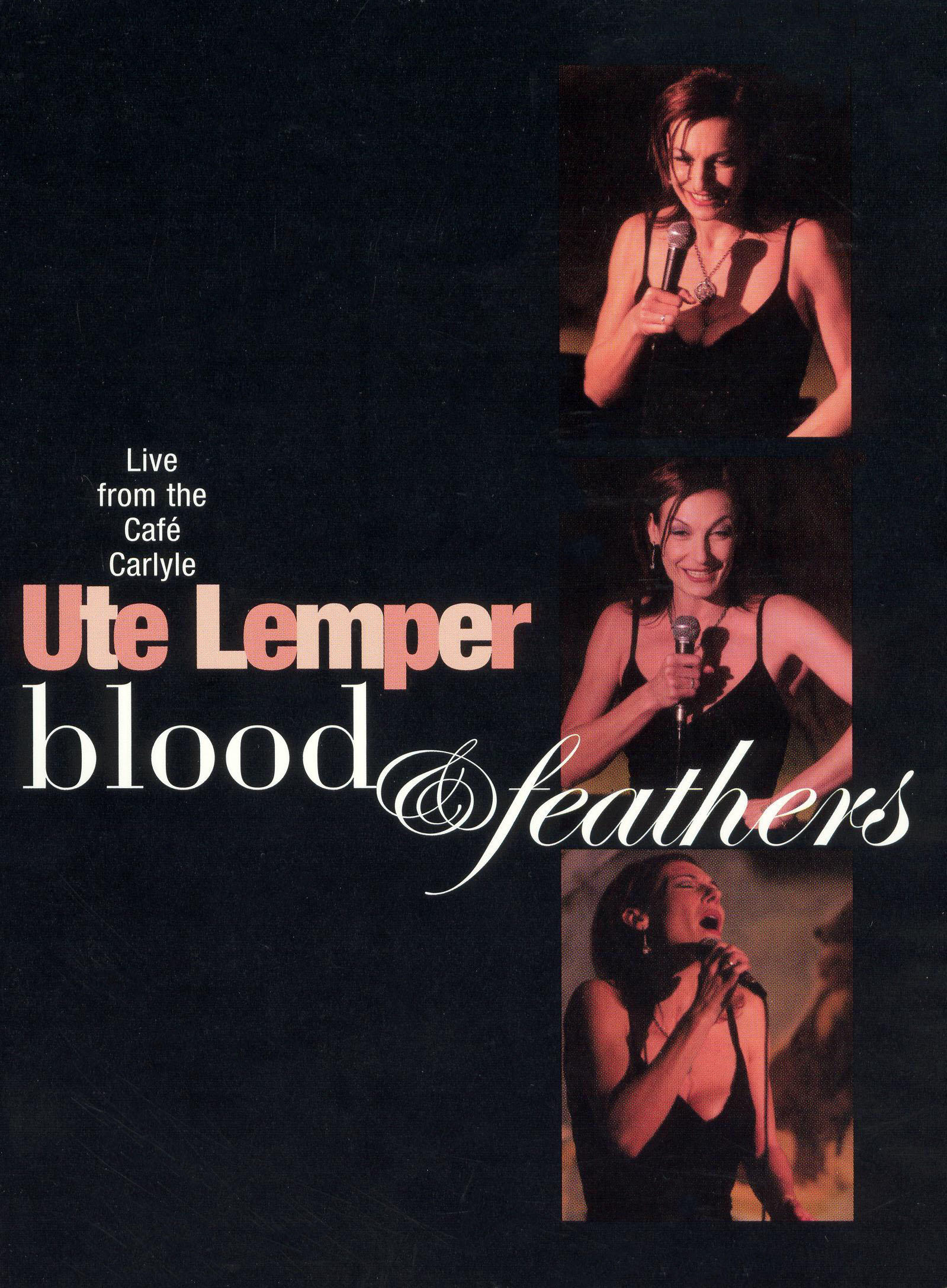 Ute Lemper: Blood and Feathers: Live at the Cafe Carlyle