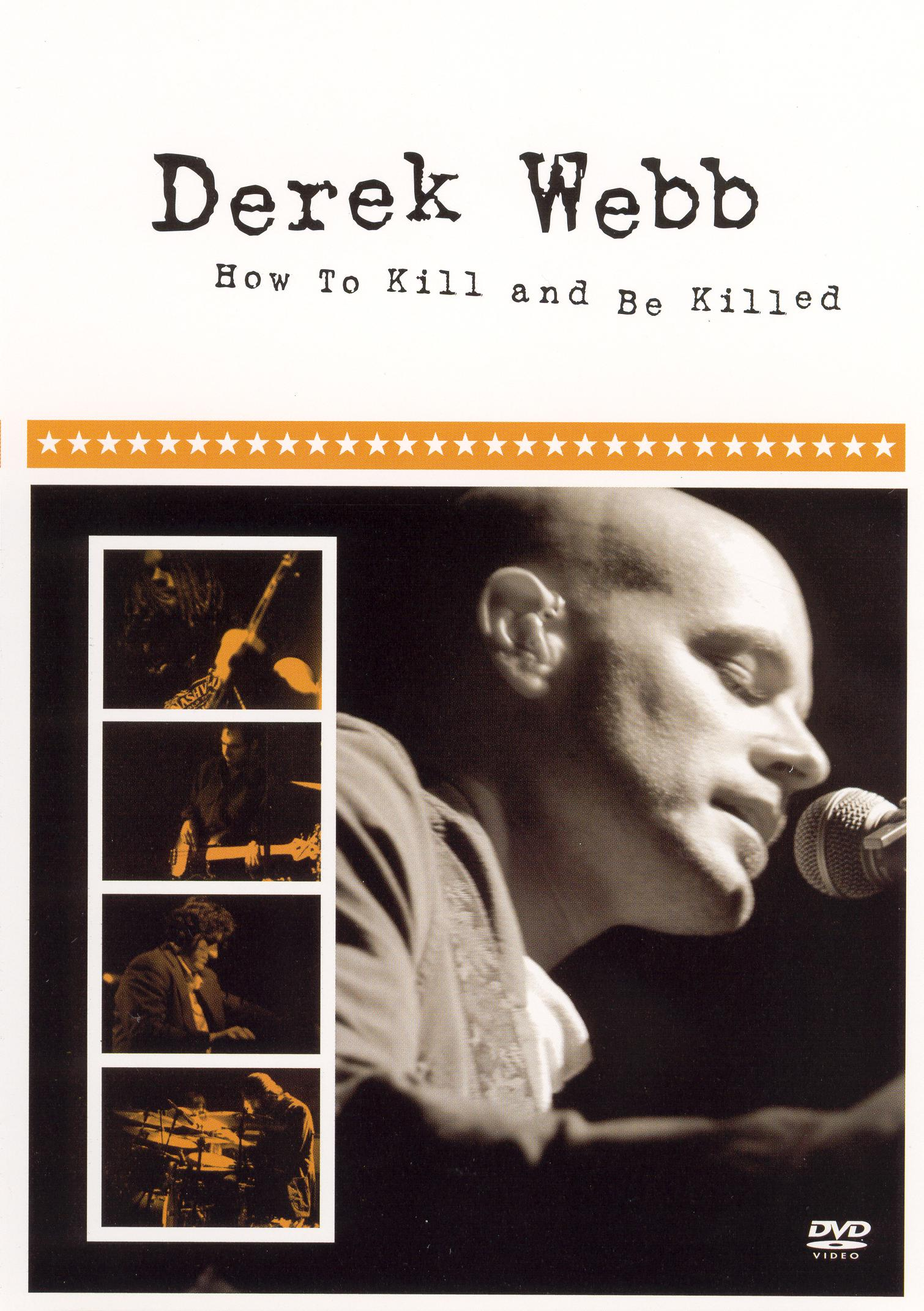 Derek Webb: How to Kill and Be Killed