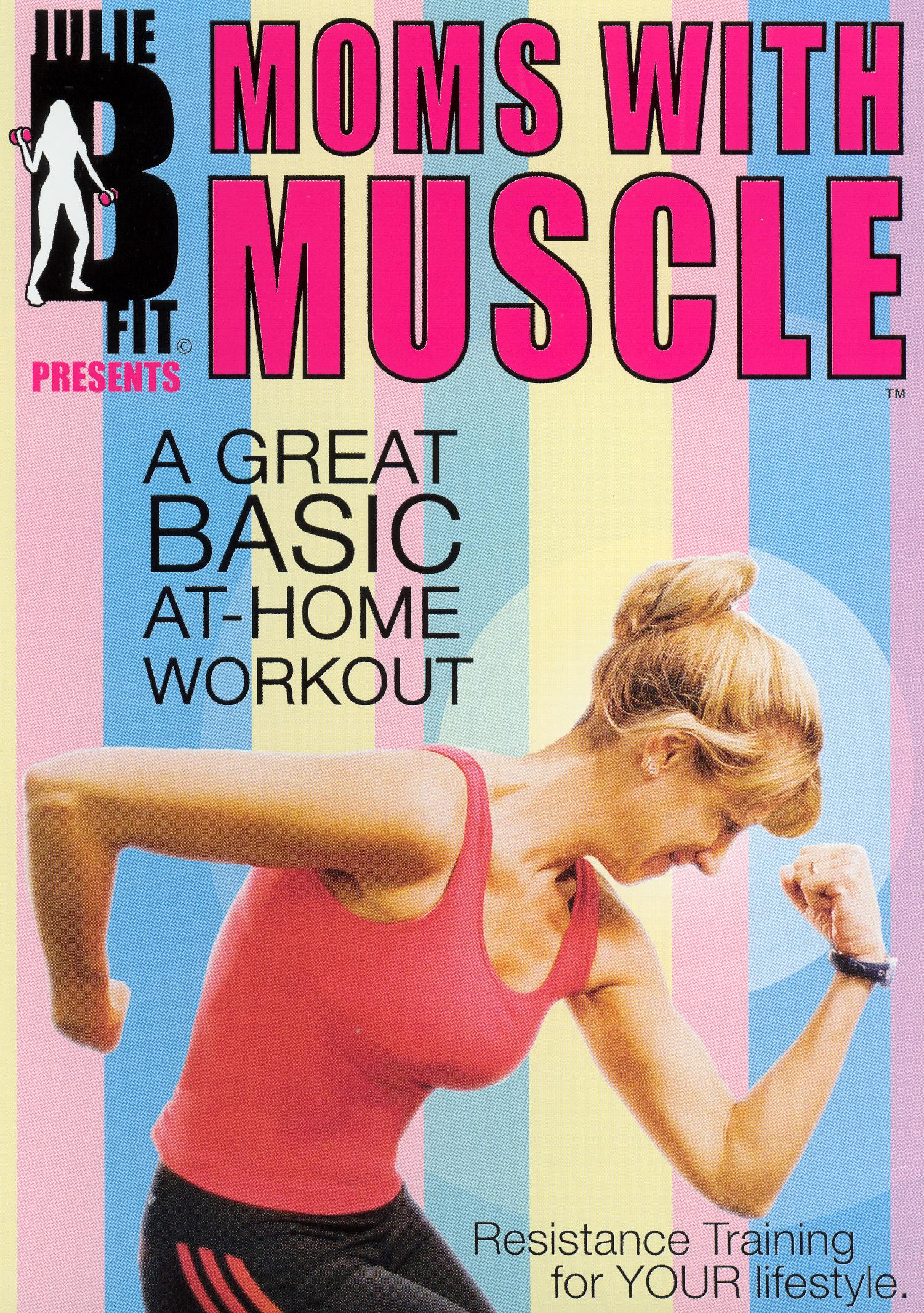 Julie B Fit Presents Moms with Muscle: A Great Basic At-Home Workout