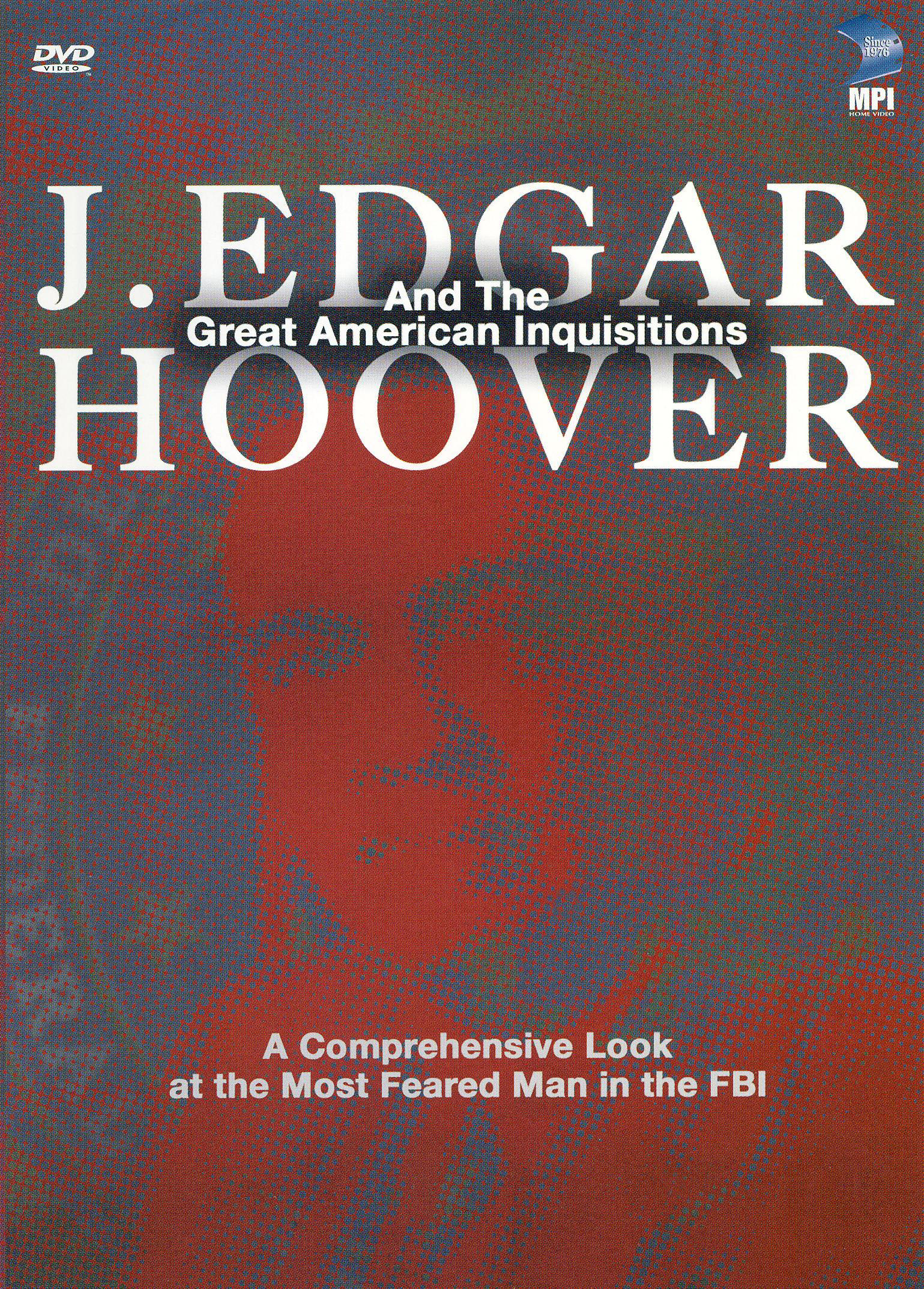 J. Edgar Hoover and the Great American Inquisitions