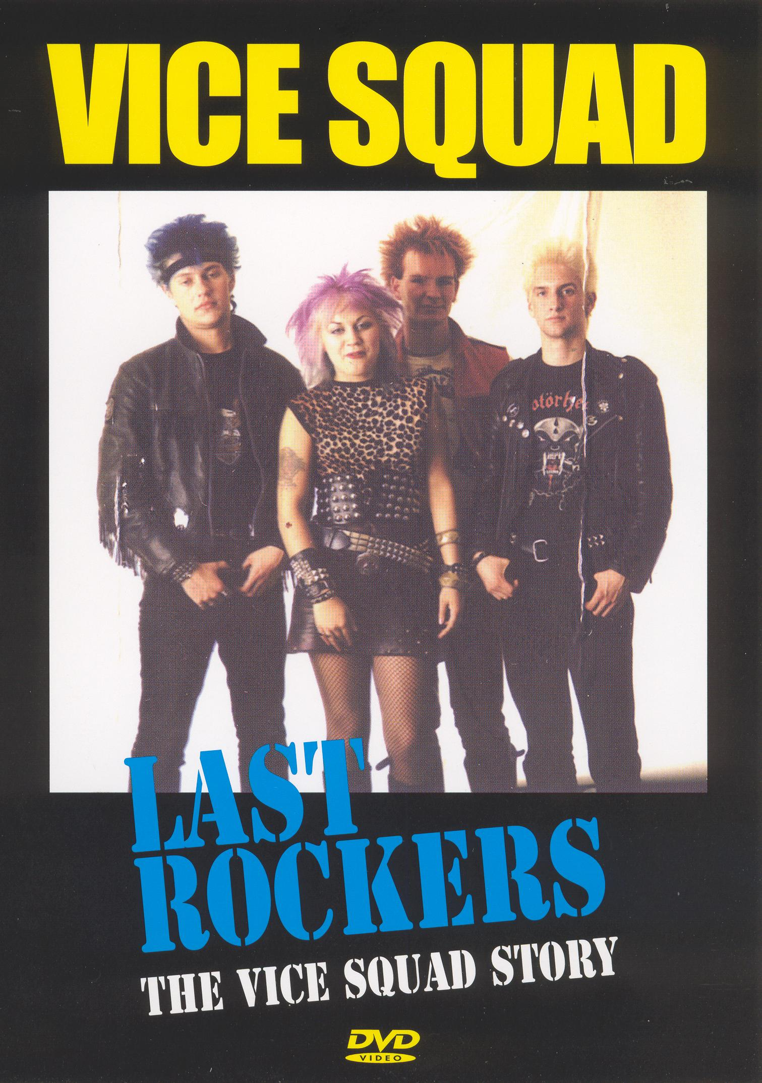Vice Squad: Last Rockers - The Vice Squad Story