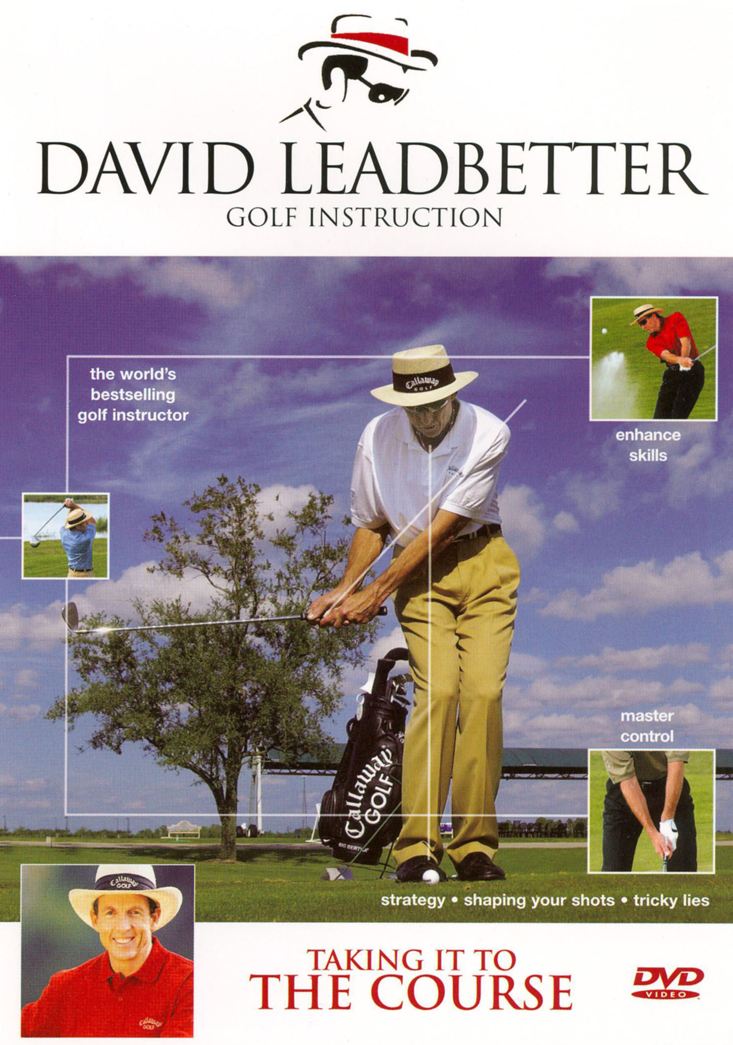 David Leadbetter Golf Instruction: Taking it to the Course