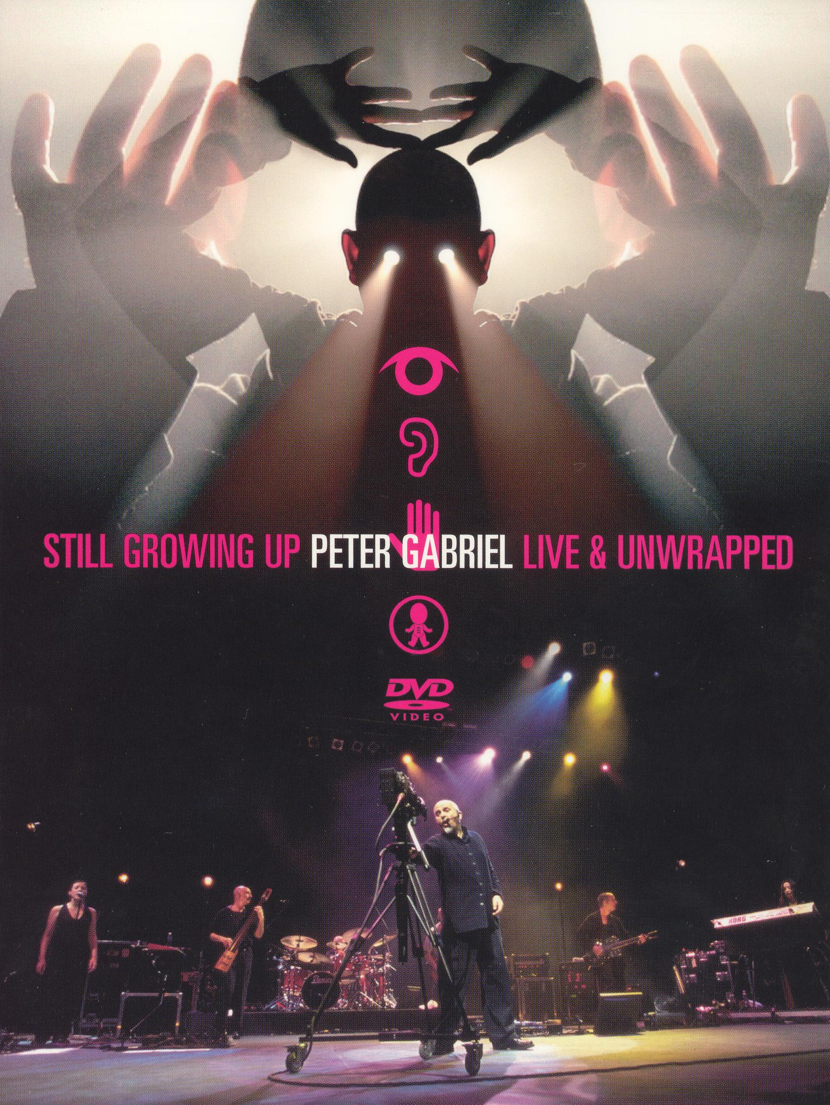 Peter Gabriel: Still Growing Up - Live and Unwrapped