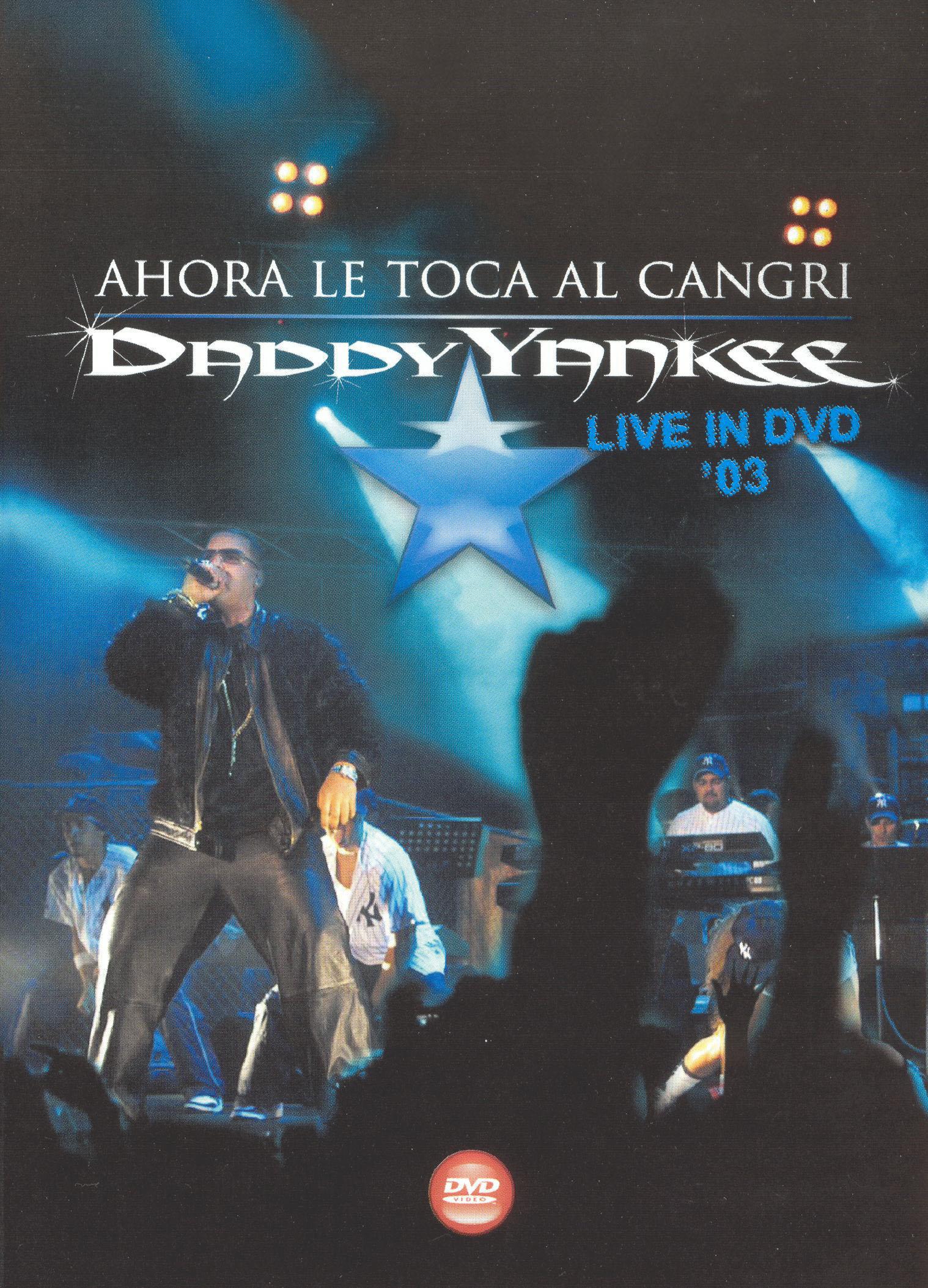 Daddy Yankee: Ahora le Toca Al Cangri Live