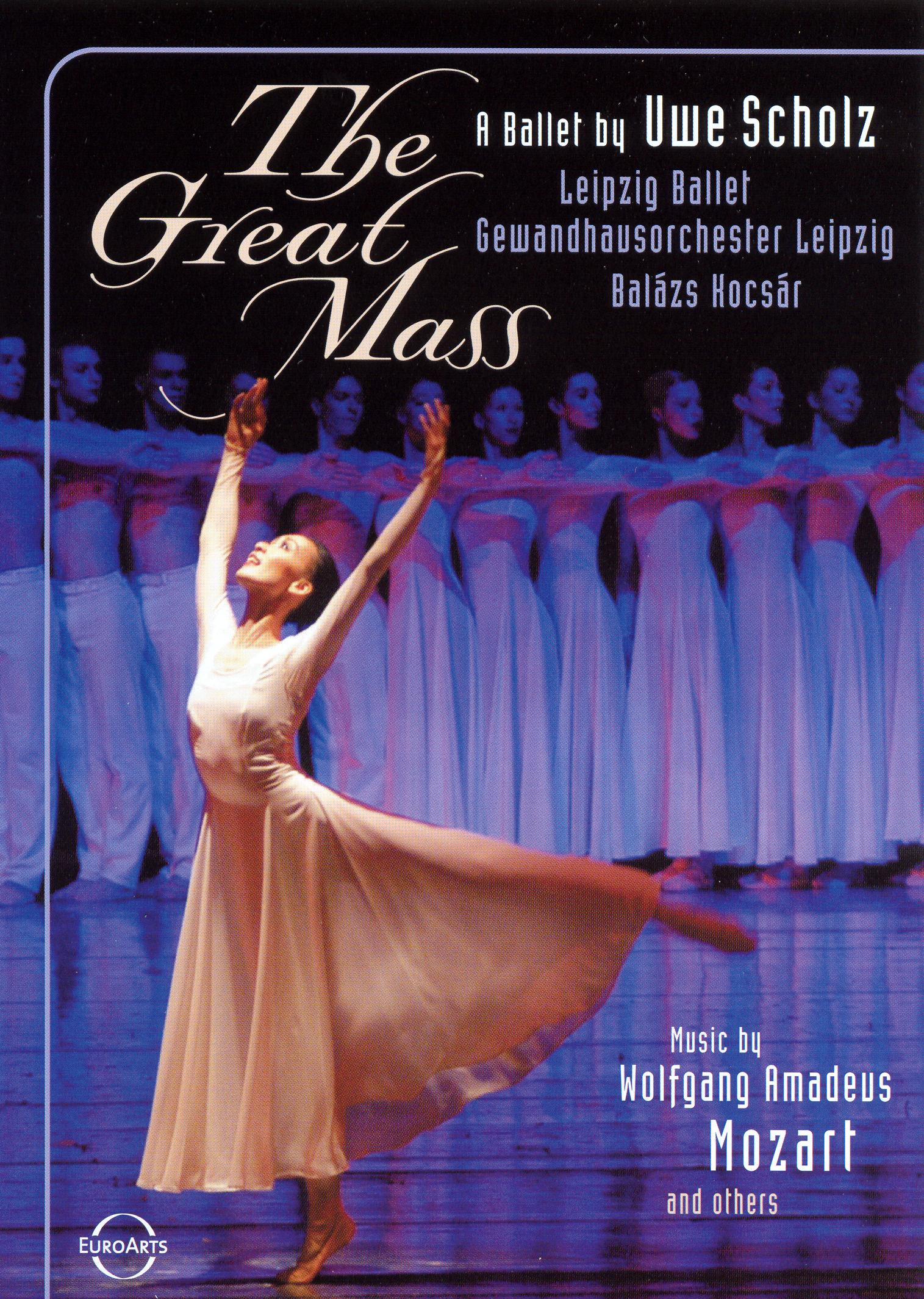 Great Mass: A Ballet by Uwe Scholz