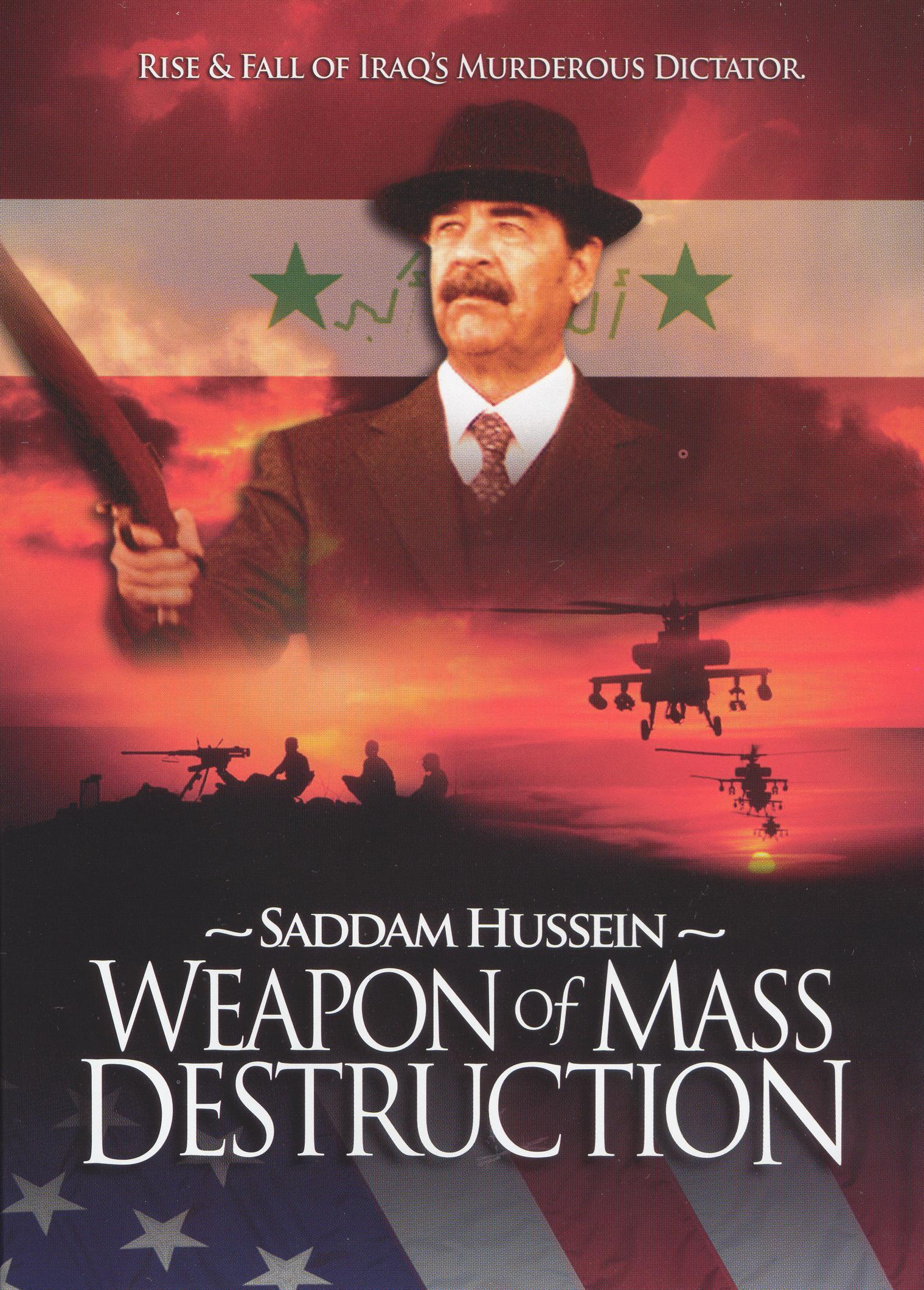 Saddam Hussein: Weapon of Mass Destruction