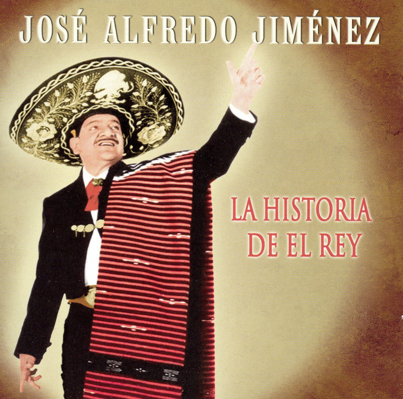 Jose Alfredo Jimenez: La Historia del Rey