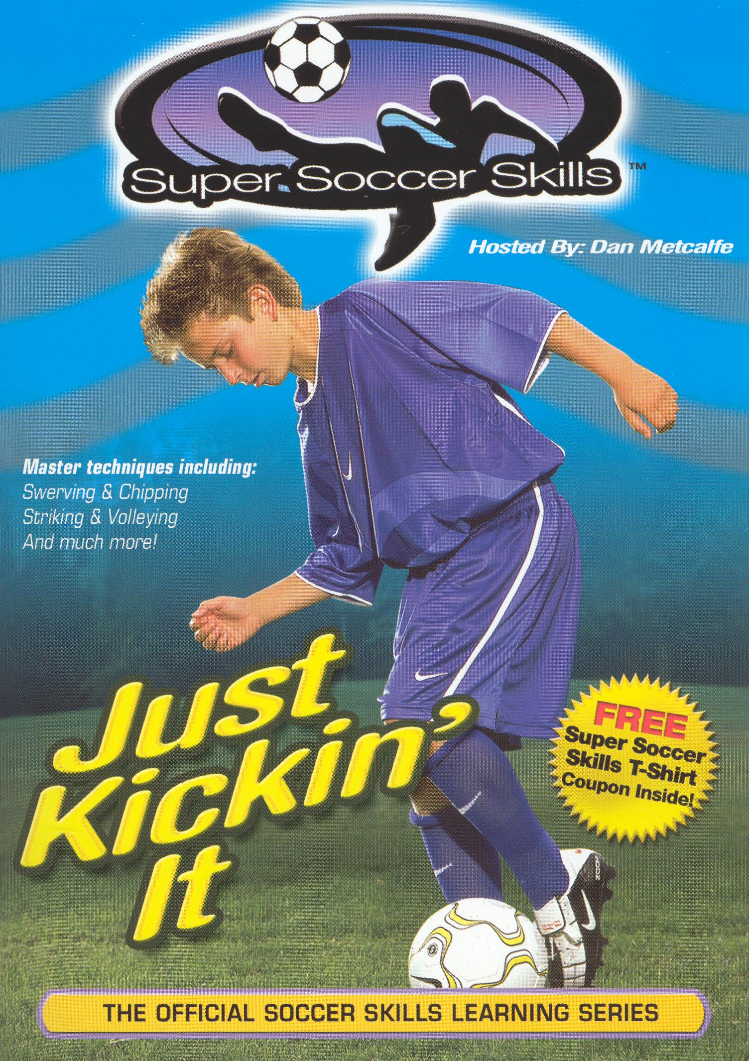 Super Soccer Skills: Just Kickin' It