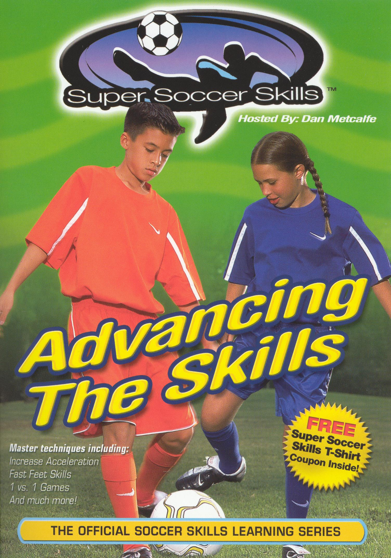 Super Soccer Skills: Advancing the Skills