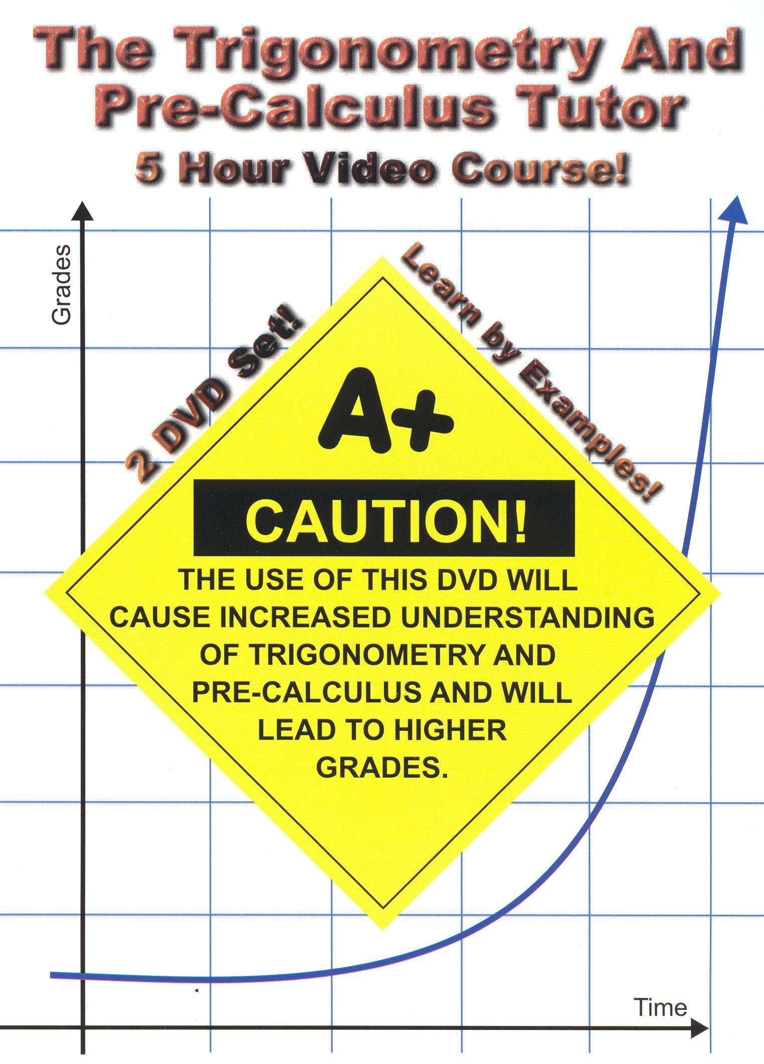 The Trigonometry & Pre-Calculus Tutor: 5 Hour Video