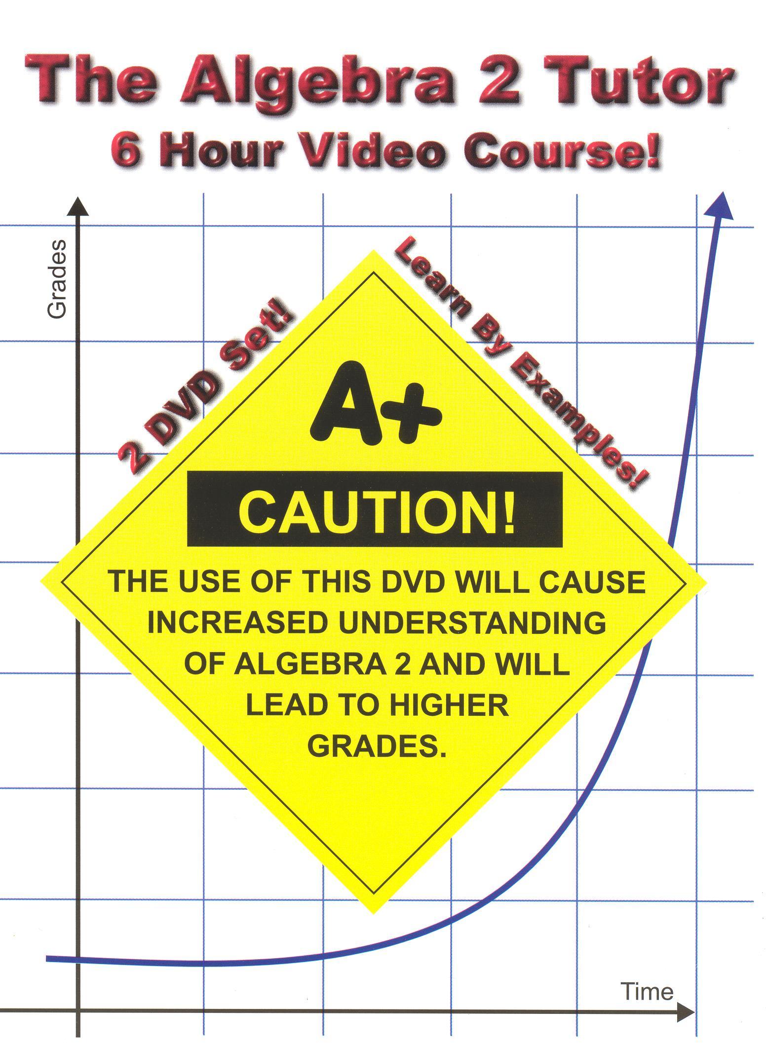 The Algebra 2 Tutor: 6 Hour Video Course