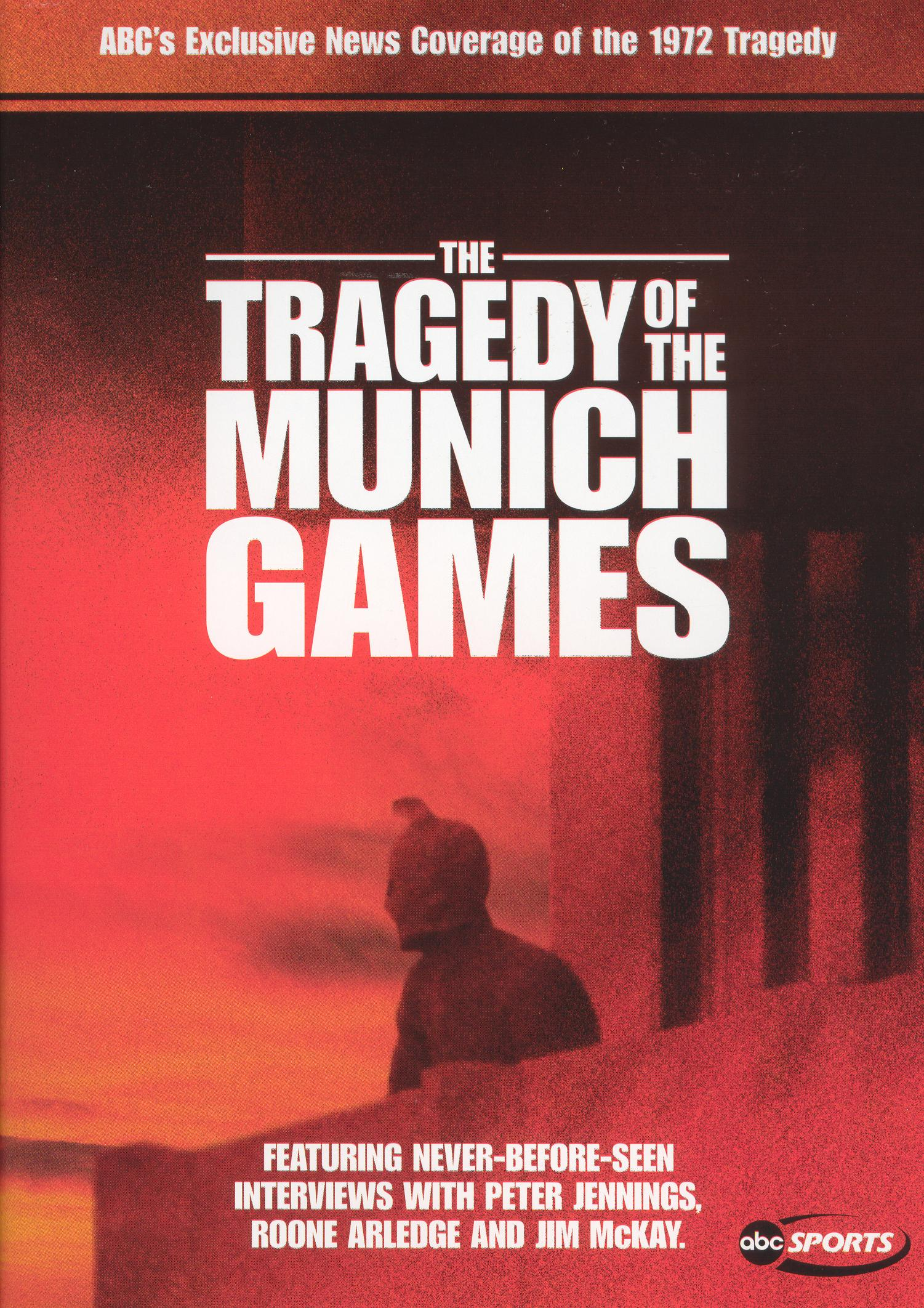 Our Greatest Hopes, Our Worst Fears: The Tragedy of the Munich Games